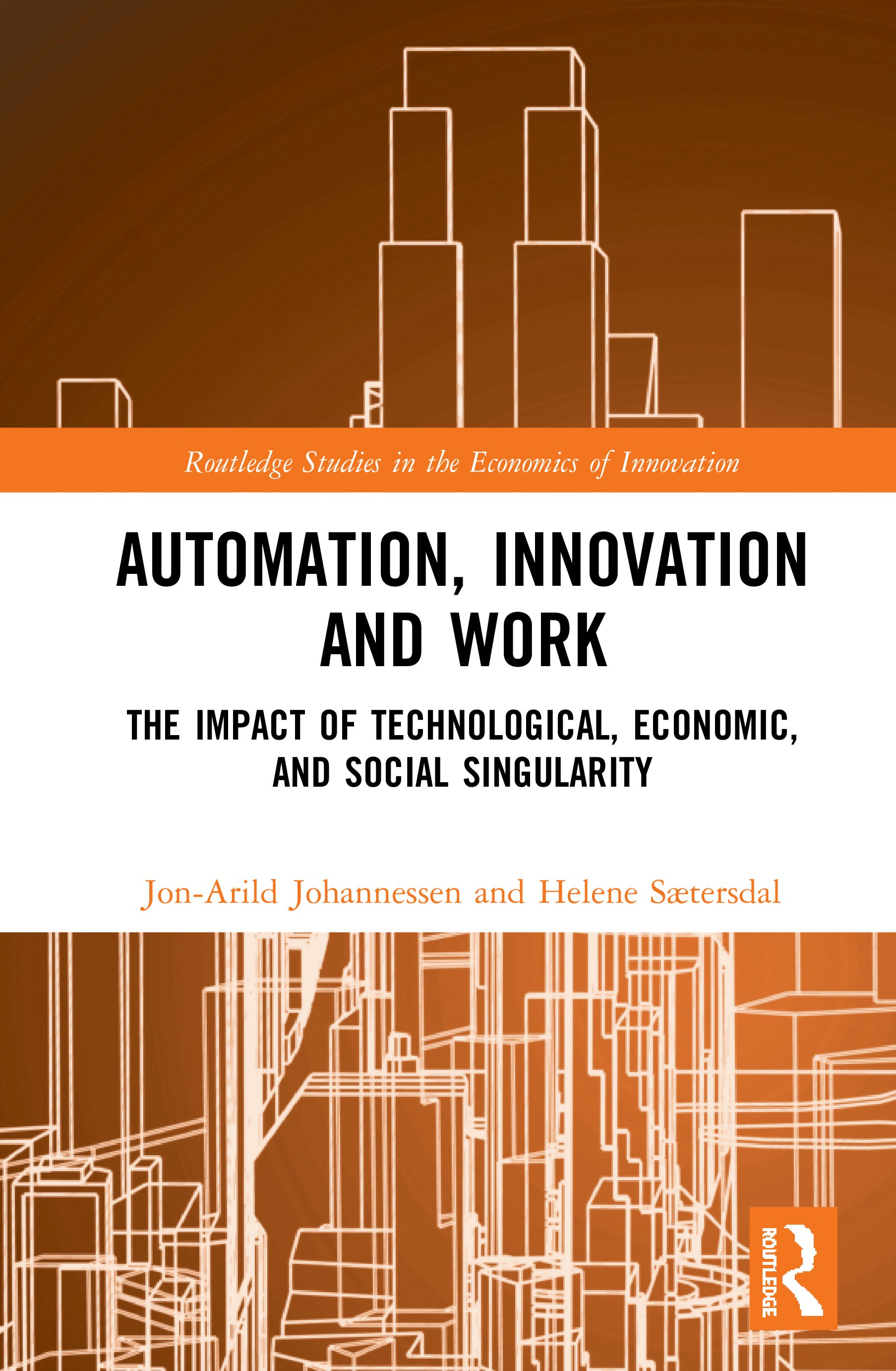 Automation, Innovation and Work: The Impact of Technological, Economic, and Social Singularity, 1st Edition (Hardback) book cover