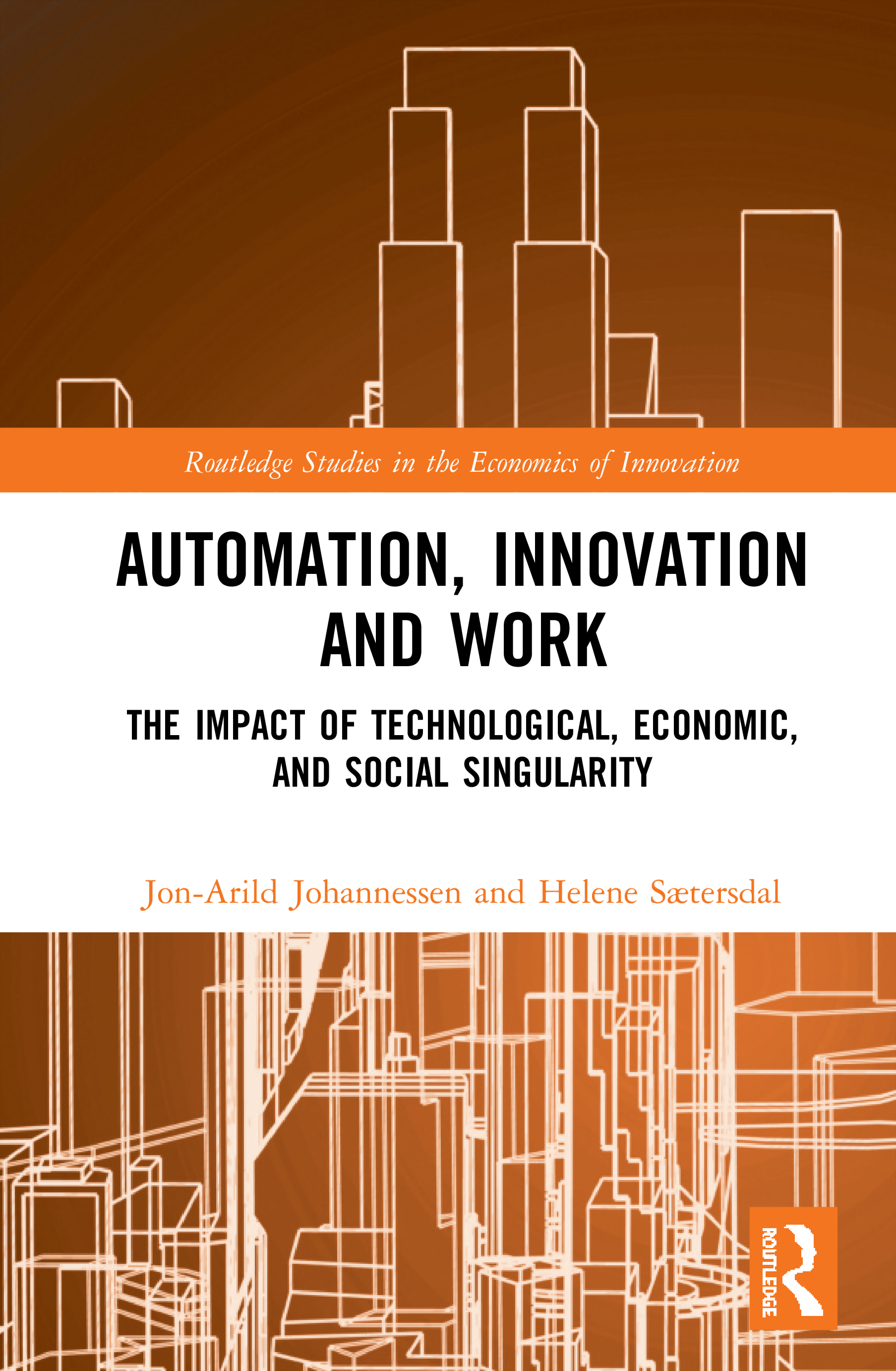 Automation, Innovation and Work: The Impact of Technological, Economic, and Social Singularity book cover