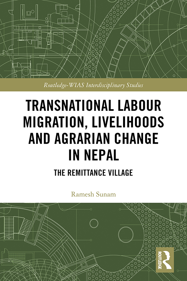 Transnational Labour Migration, Livelihoods and Agrarian Change in Nepal: The Remittance Village book cover