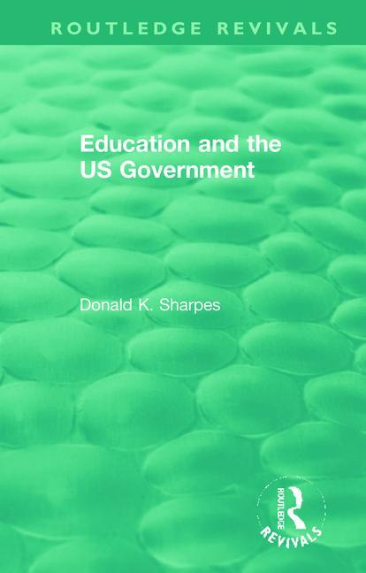 Education and the US Government: 1st Edition (Hardback) book cover
