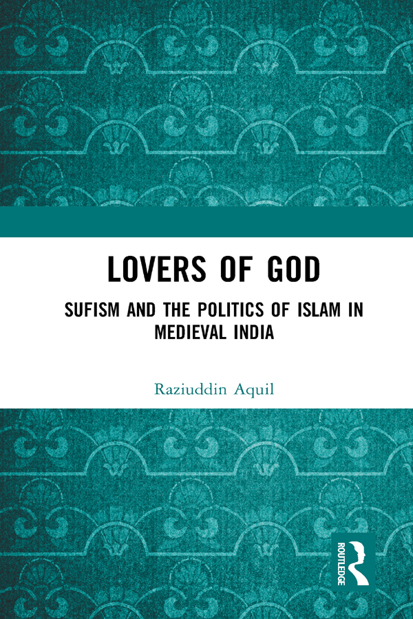Lovers of God: Sufism and the Politics of Islam in Medieval India book cover