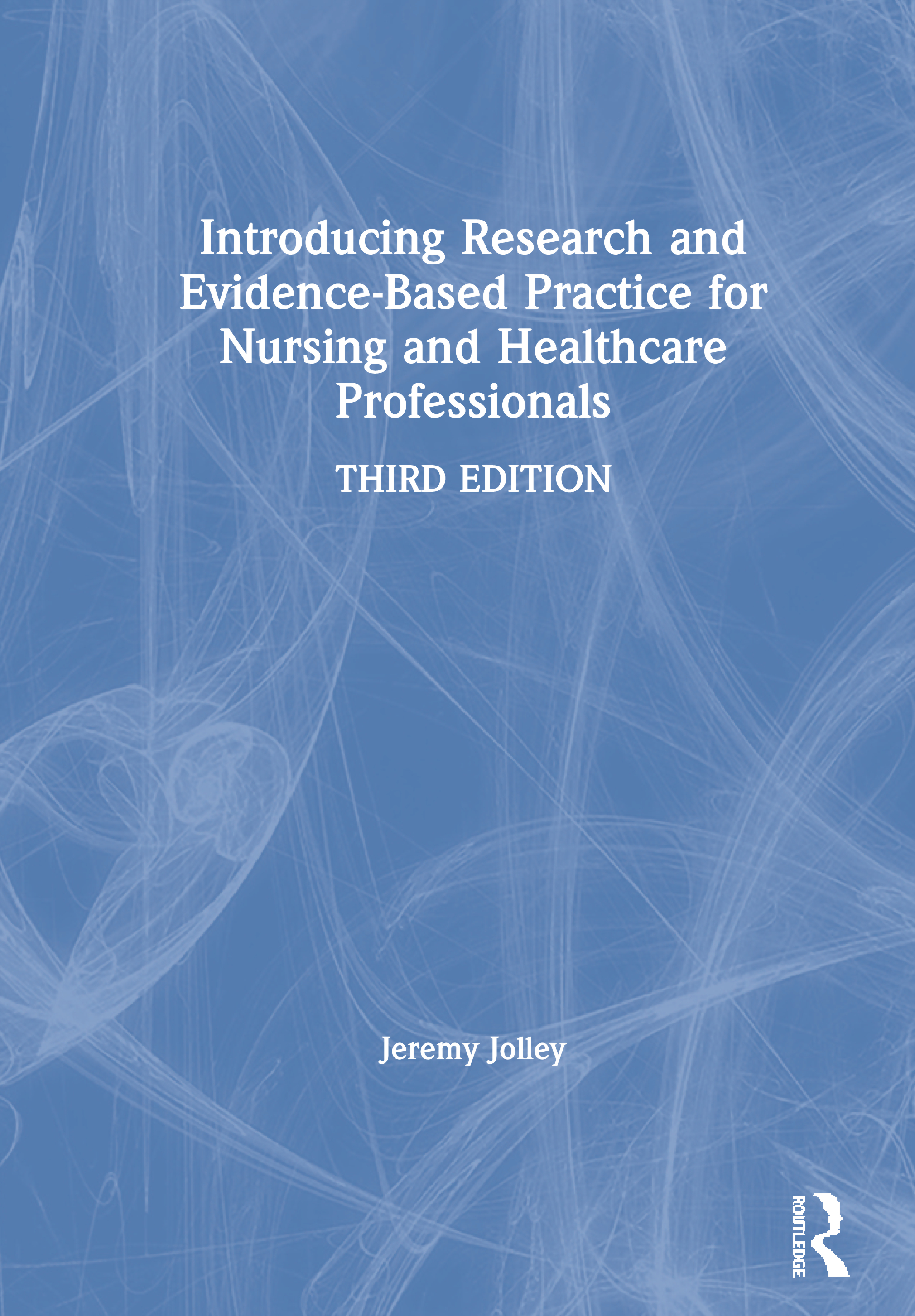 Introducing Research and Evidence-Based Practice for Nursing and Healthcare Professionals: 3rd Edition (Paperback) book cover