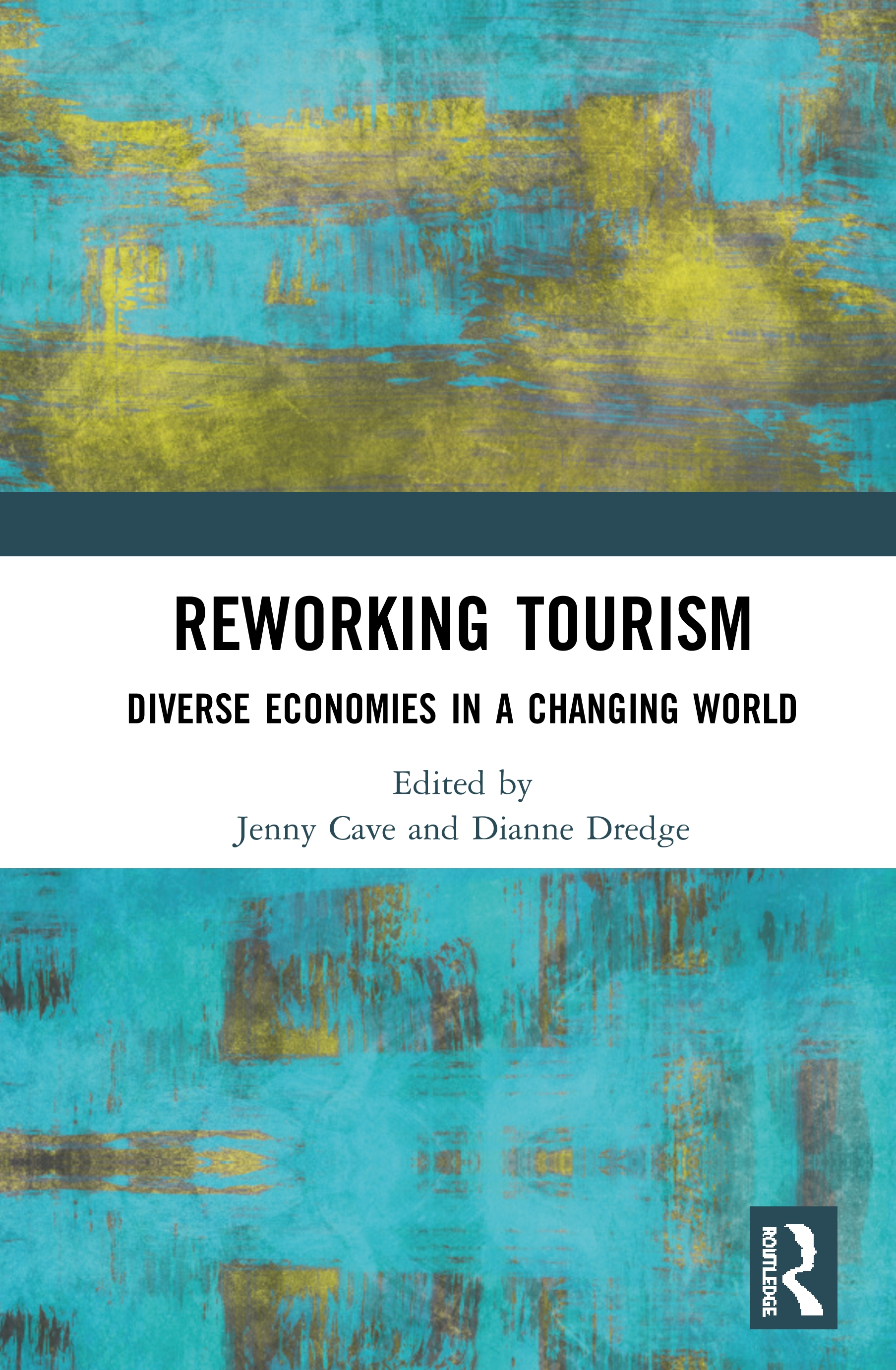 Reworking Tourism: Diverse Economies in a Changing World, 1st Edition (Hardback) book cover