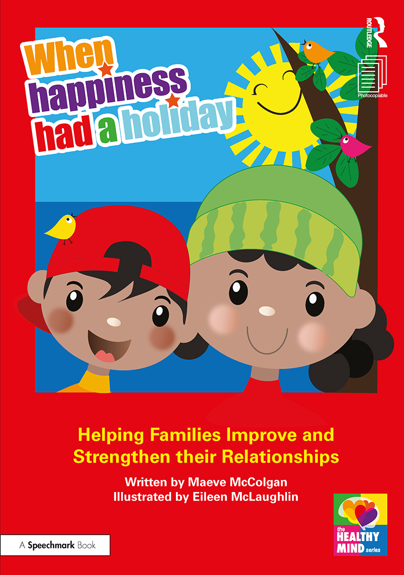 When Happiness Had a Holiday: Supporting Children to Re-Build Positive Family Relationships: A Professional Resource book cover