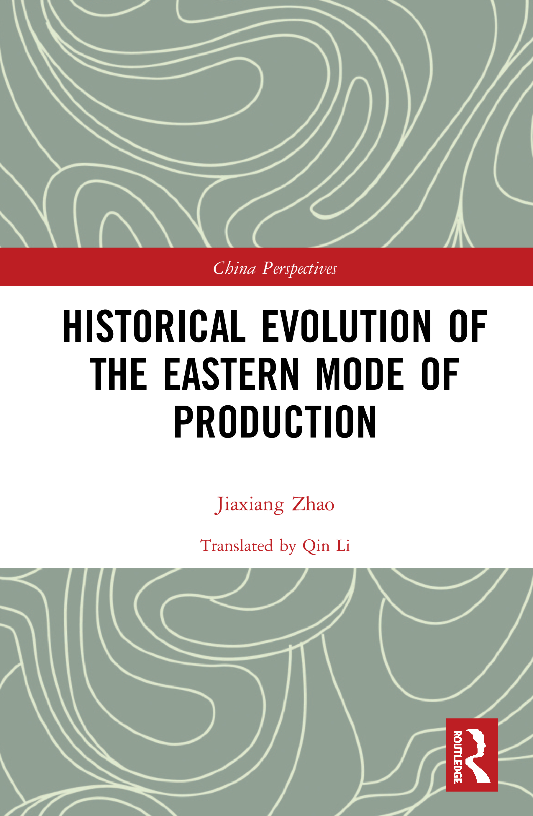 Historical Evolution of the Eastern Mode of Production: 1st Edition (Hardback) book cover