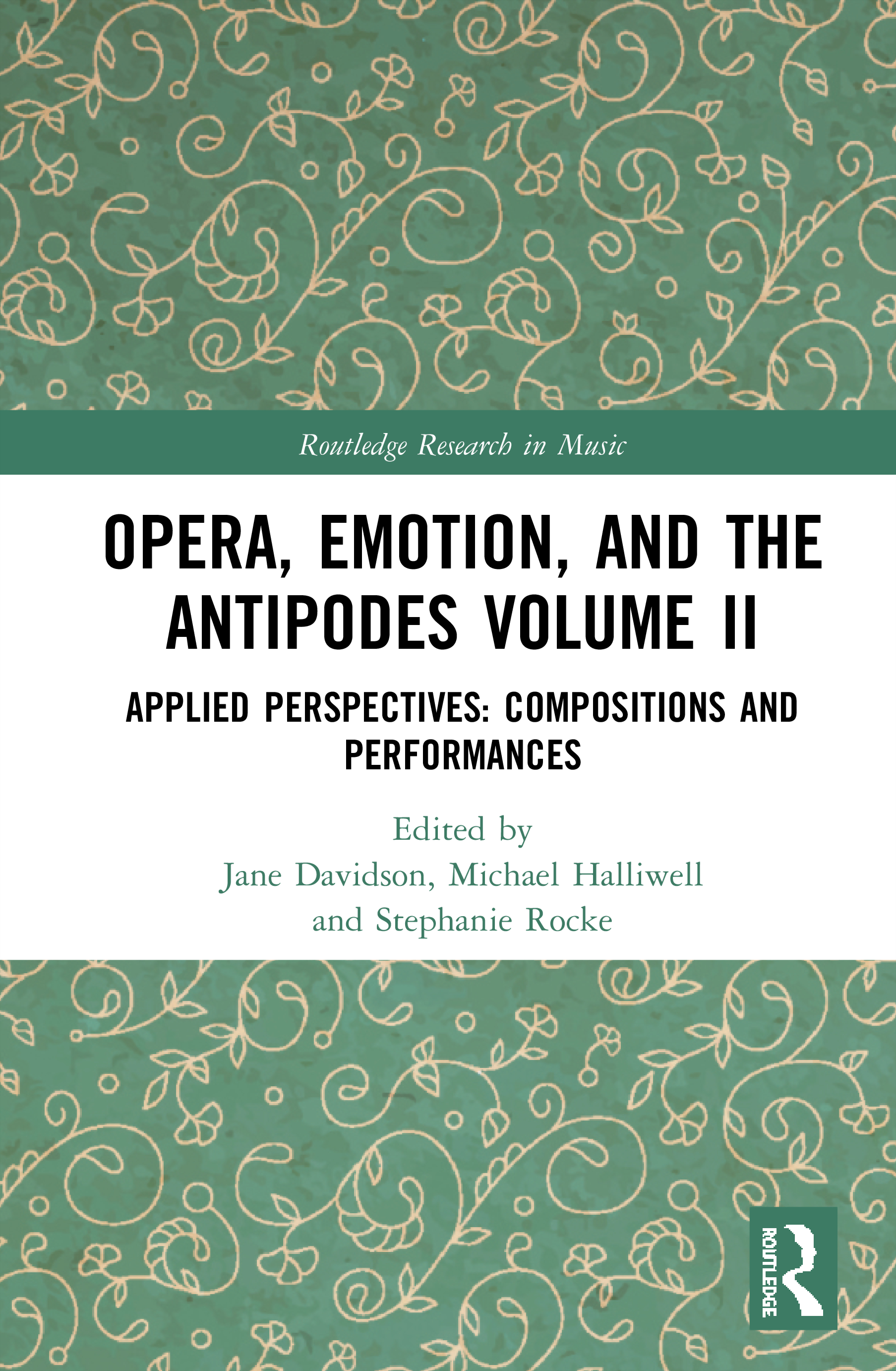 Opera, Emotion, and the Antipodes Volume II