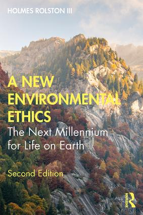 A New Environmental Ethics: The Next Millennium for Life on Earth book cover