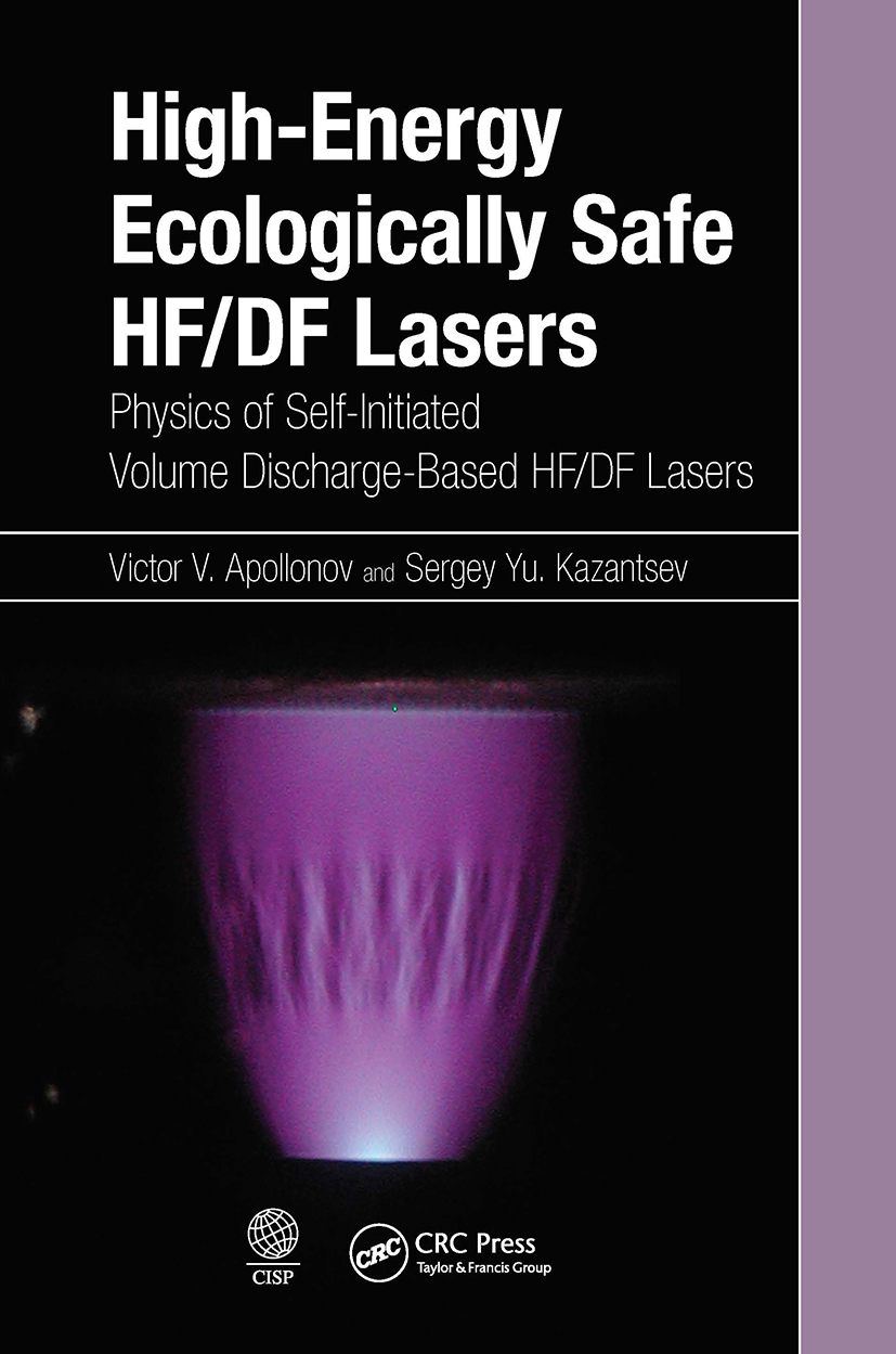 High-Energy Ecologically Safe HF/DF Lasers: Physics of Self-Initiated Volume Discharge-Based HF/DF Lasers book cover