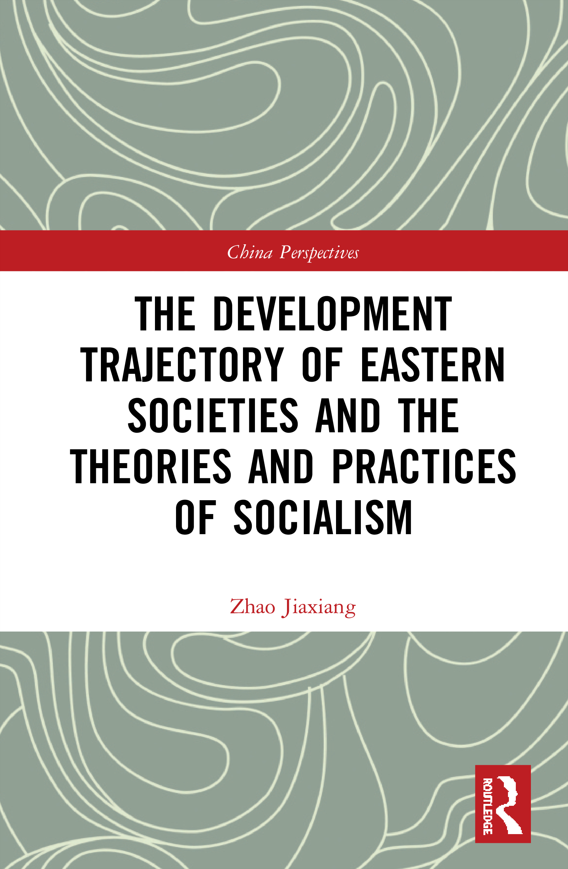 The Development Trajectory of Eastern Societies and the Theories and Practices of Socialism book cover