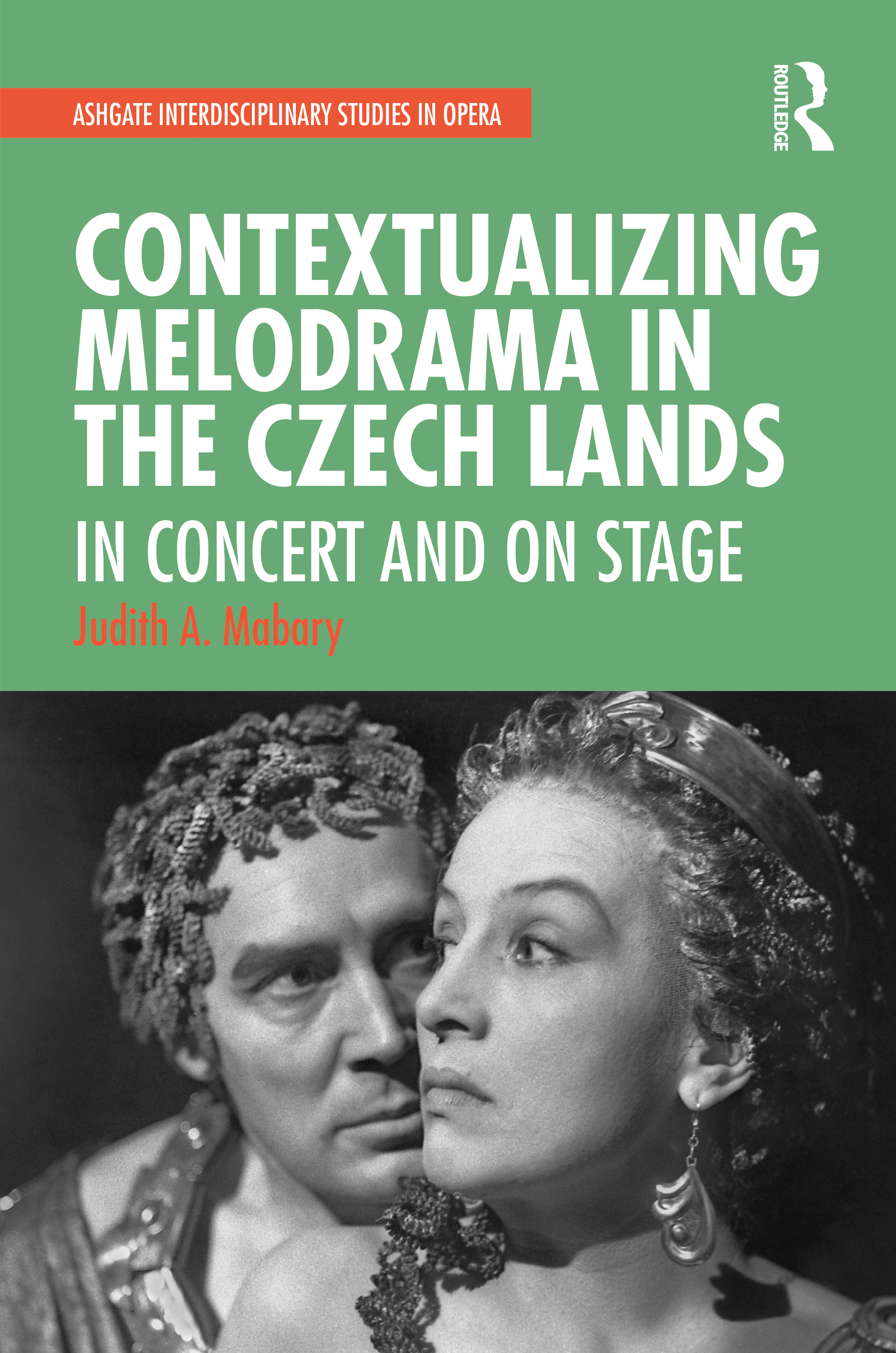 Contextualizing Melodrama in the Czech Lands: In Concert and on Stage, 1st Edition (Hardback) book cover