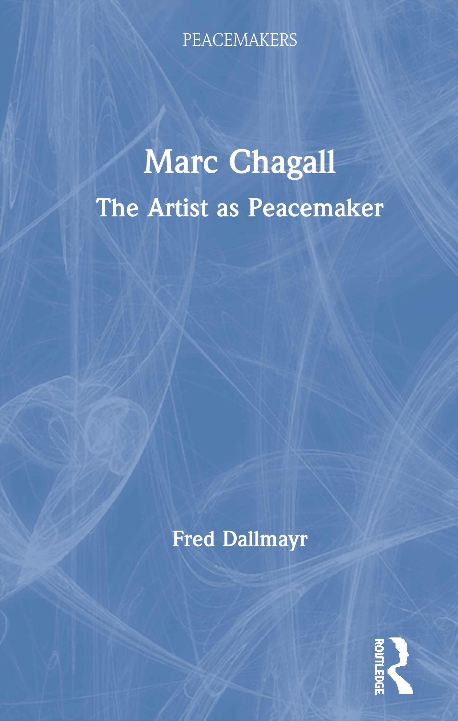 Marc Chagall: The Artist as Peacemaker book cover
