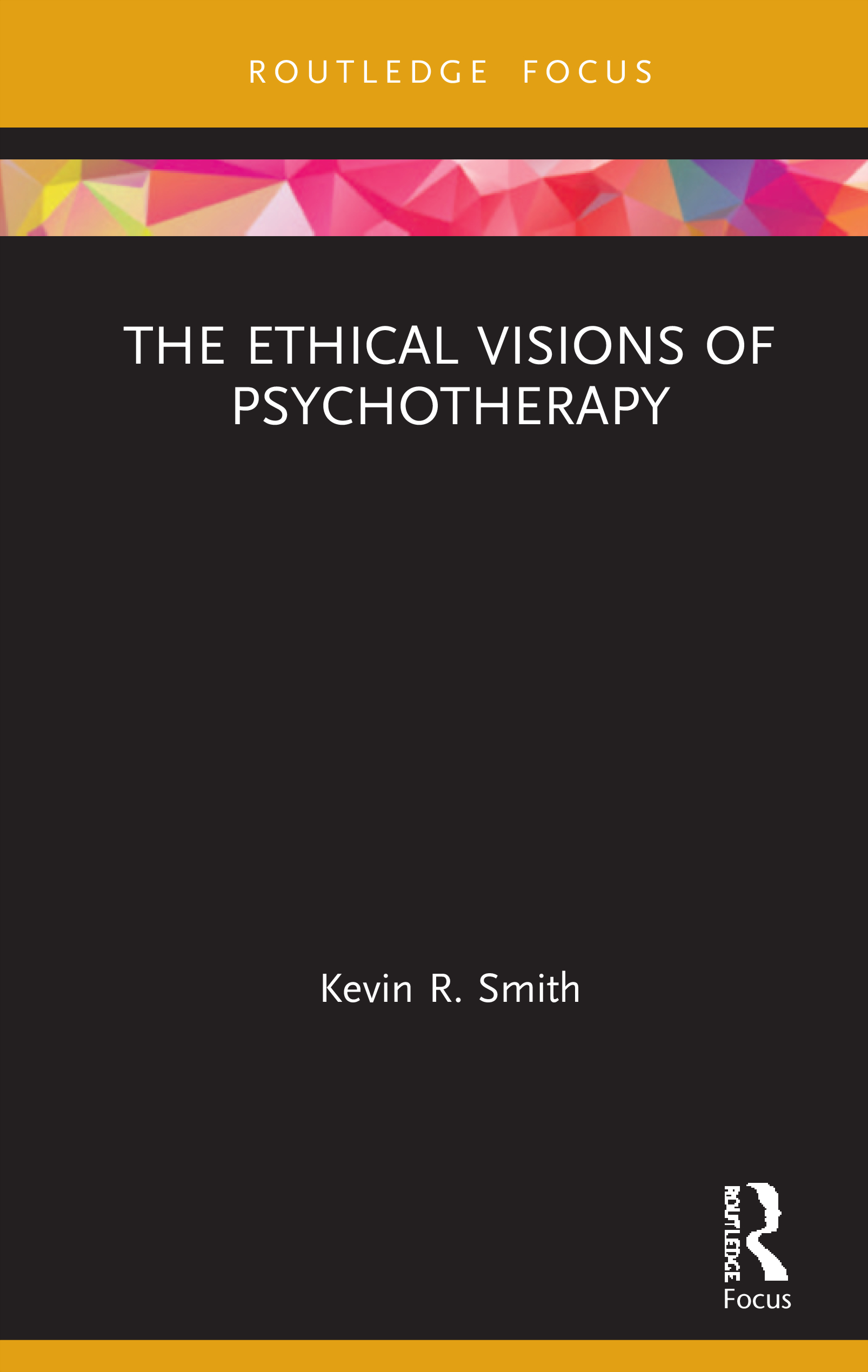 The Ethical Visions of Psychotherapy: 1st Edition (Hardback) book cover