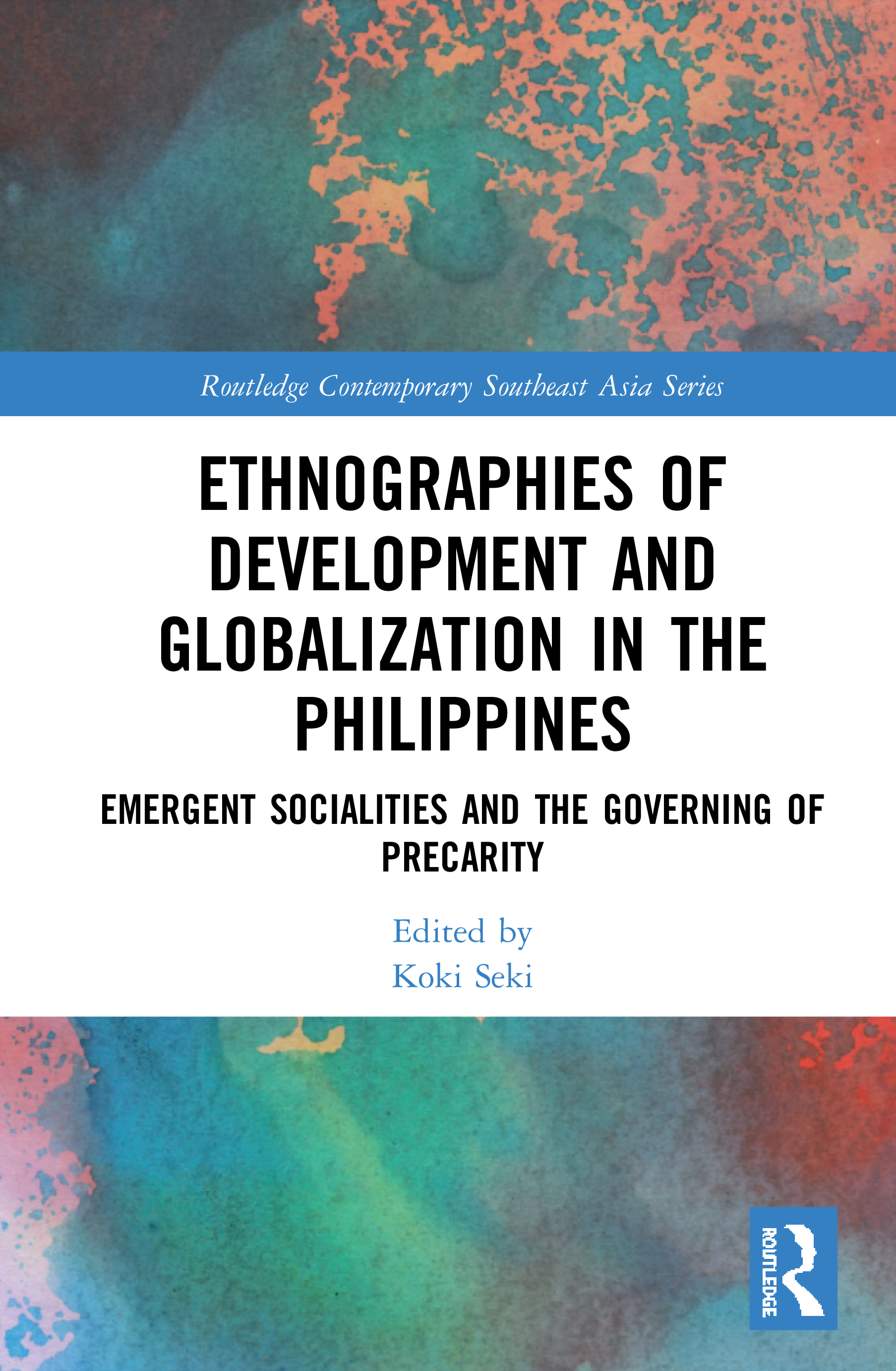 Ethnographies of Development and Globalization in the Philippines: Emergent Socialities and the Governing of Precarity book cover