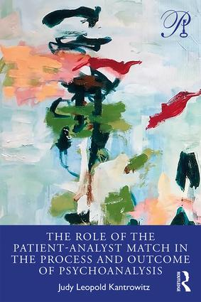 The Role of the Patient-Analyst Match in the Process and Outcome of Psychoanalysis: 1st Edition (Paperback) book cover