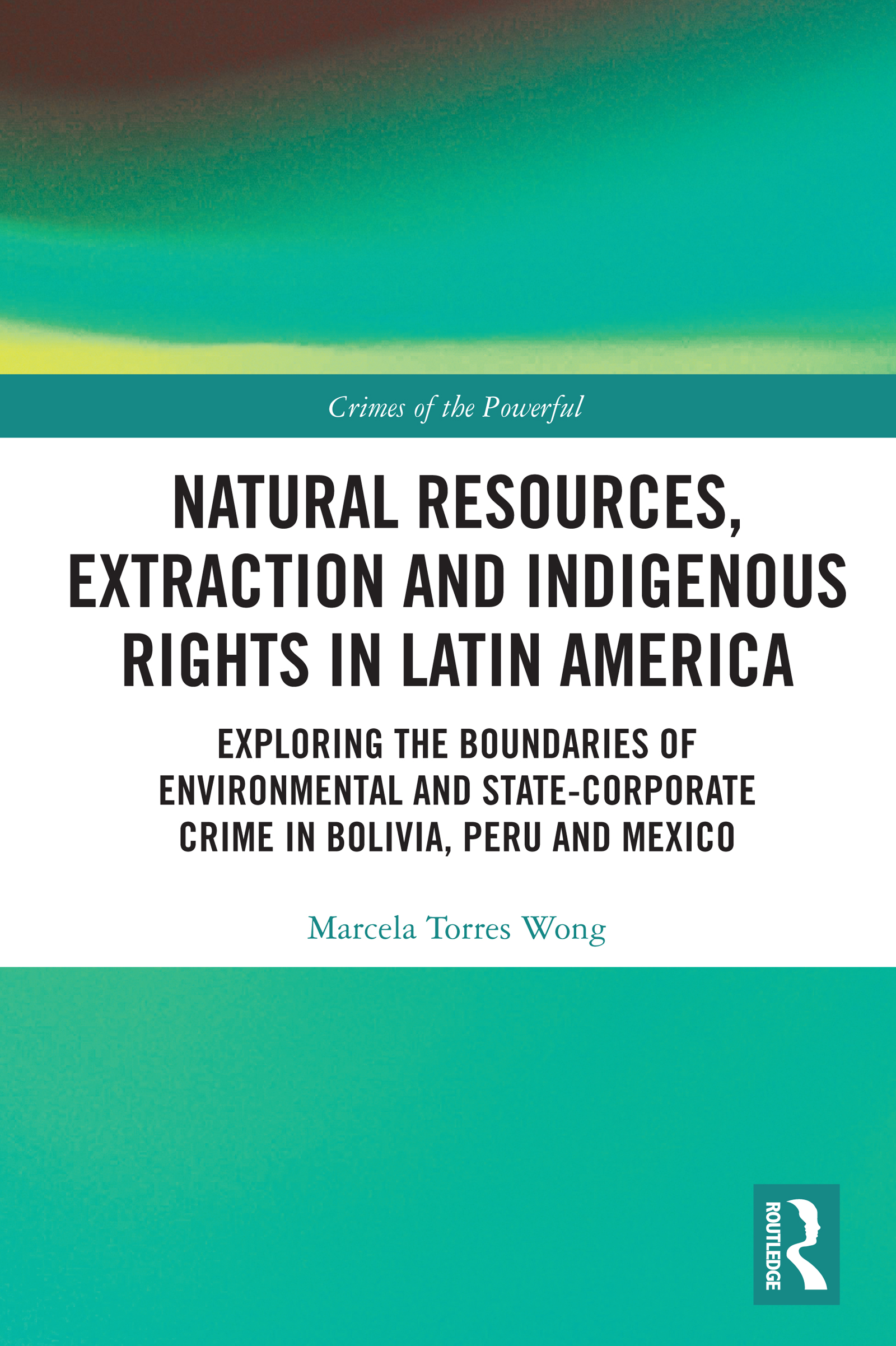 Natural Resources, Extraction and Indigenous Rights in Latin America