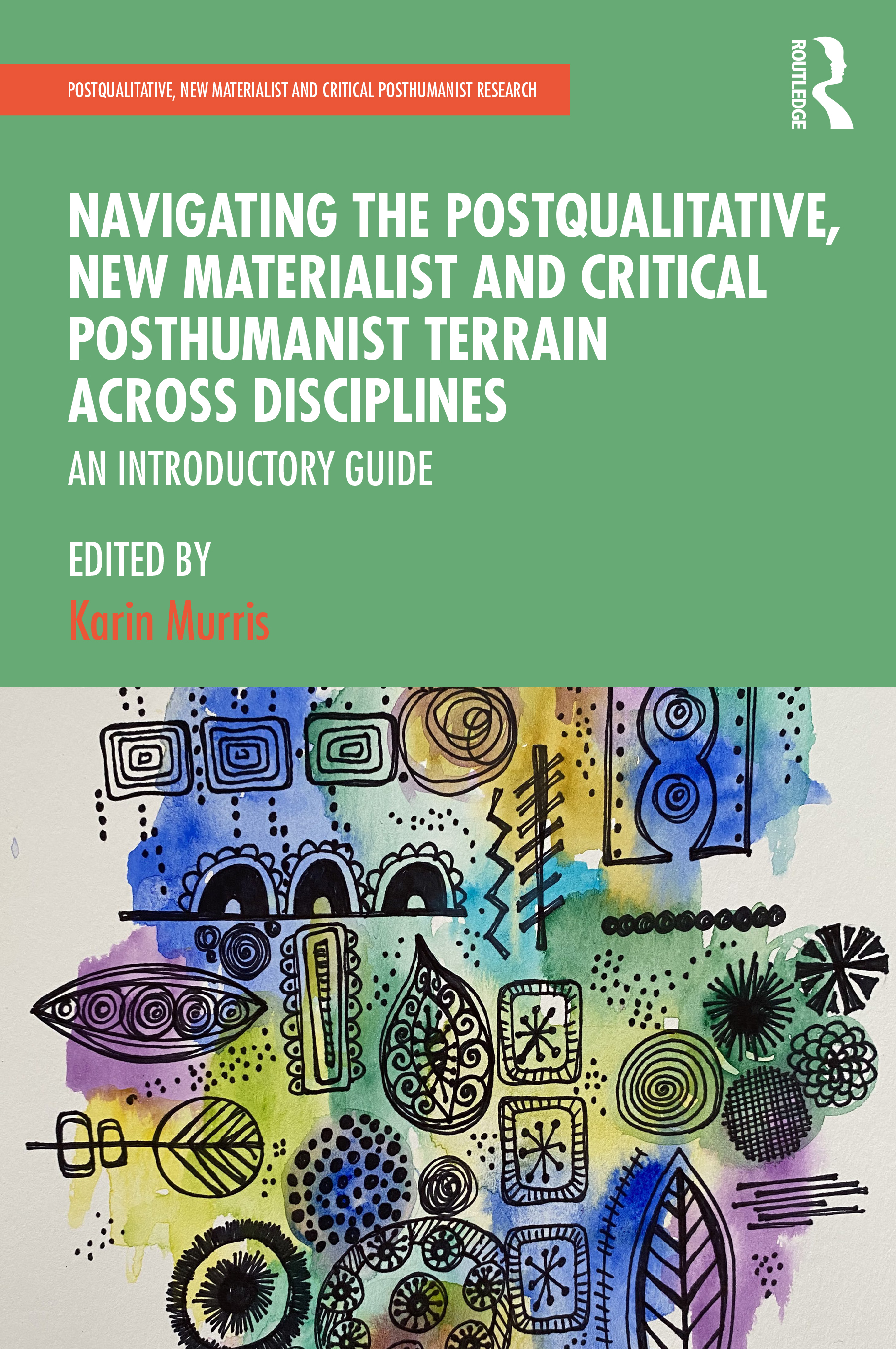 Navigating the Postqualitative, New Materialist and Critical Posthumanist Terrain Across Disciplines