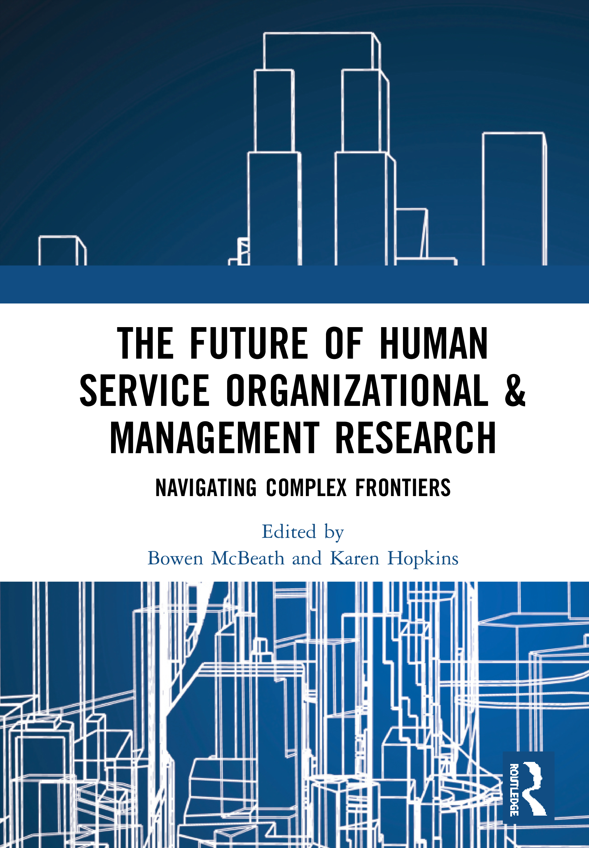The Future of Human Service Organizational & Management Research: Navigating Complex Frontiers, 1st Edition (Paperback) book cover