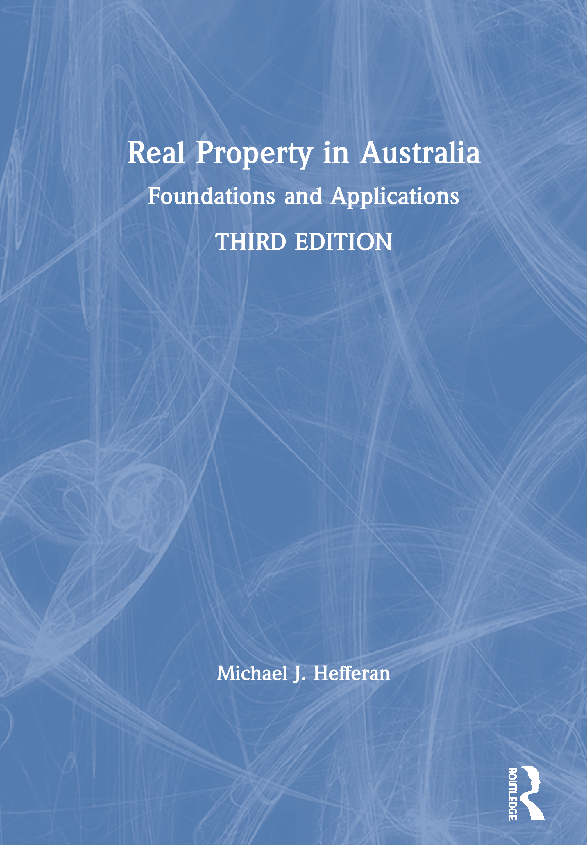 Real Property in Australia: Foundations and Applications, 3rd Edition (Hardback) book cover