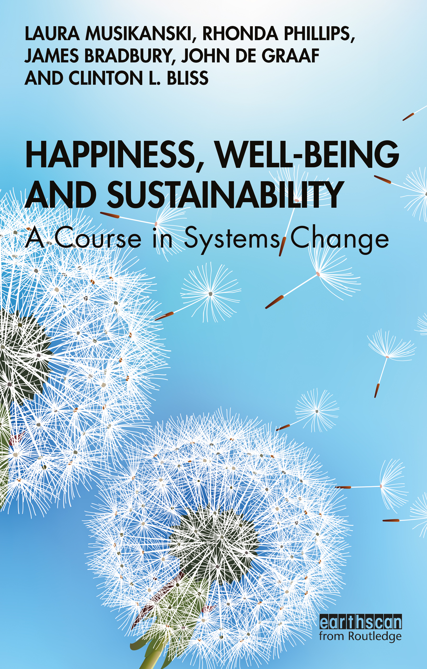 Happiness, Well-being and Sustainability: A Course in Systems Change book cover
