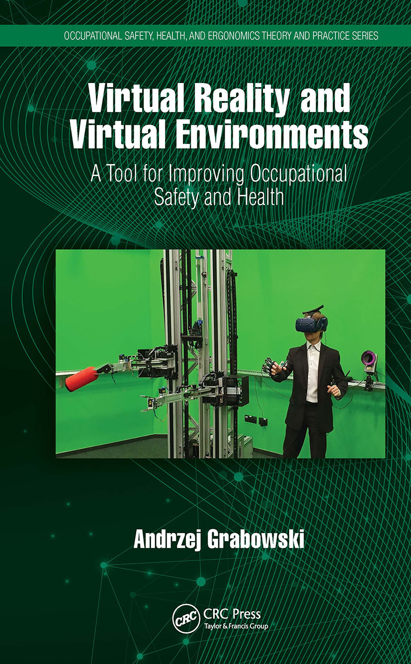 Virtual Reality and Virtual Environments: A Tool for Improving Occupational Safety and Health book cover