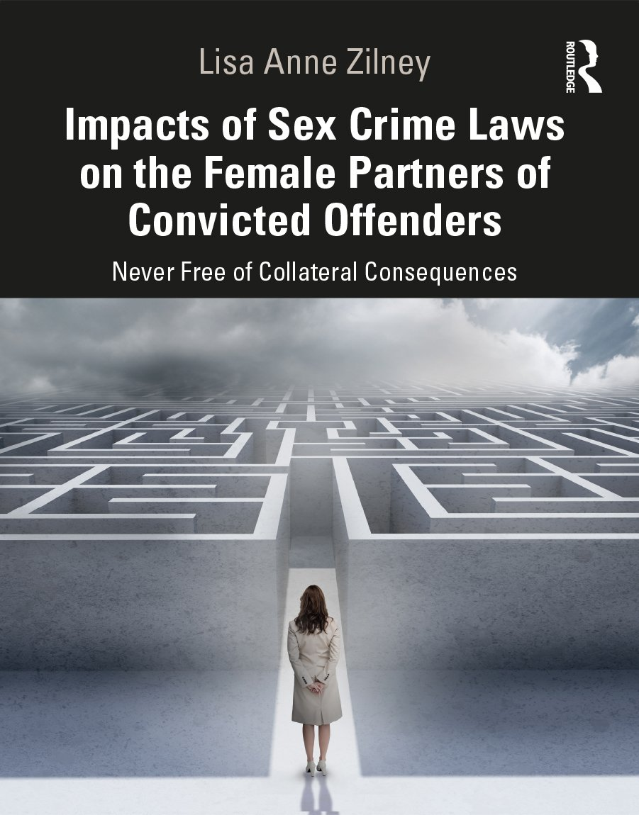 Impacts of Sex Crime Laws on the Female Partners of Convicted Offenders: Never Free of Collateral Consequences, 1st Edition (Paperback) book cover