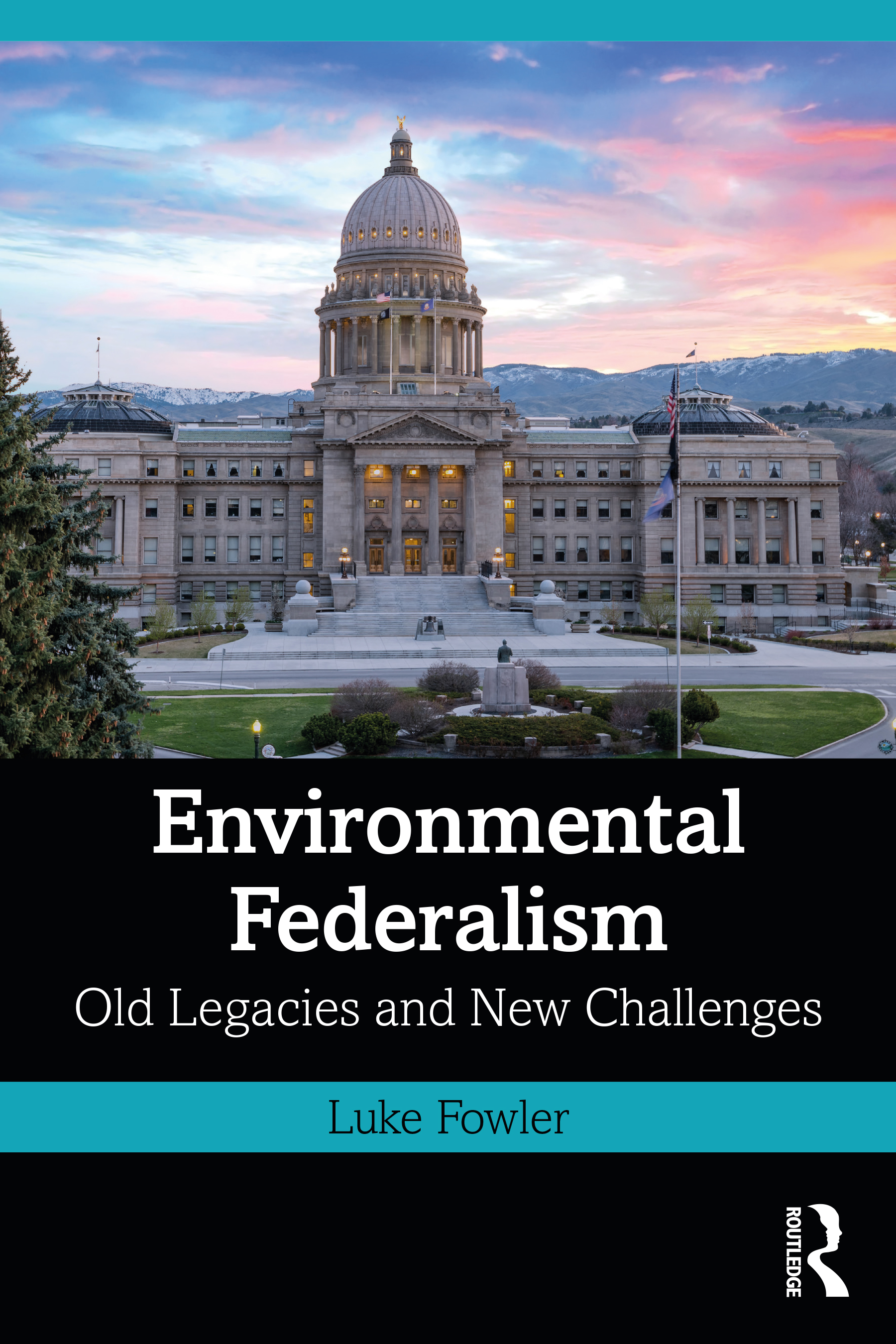 Environmental Federalism: Old Legacies and New Challenges book cover