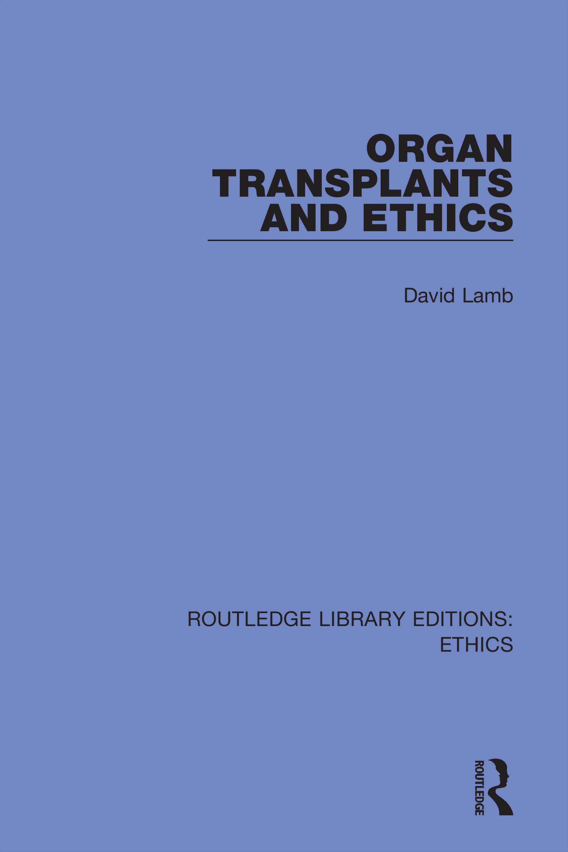 Organ Transplants and Ethics: 1st Edition (Hardback) book cover