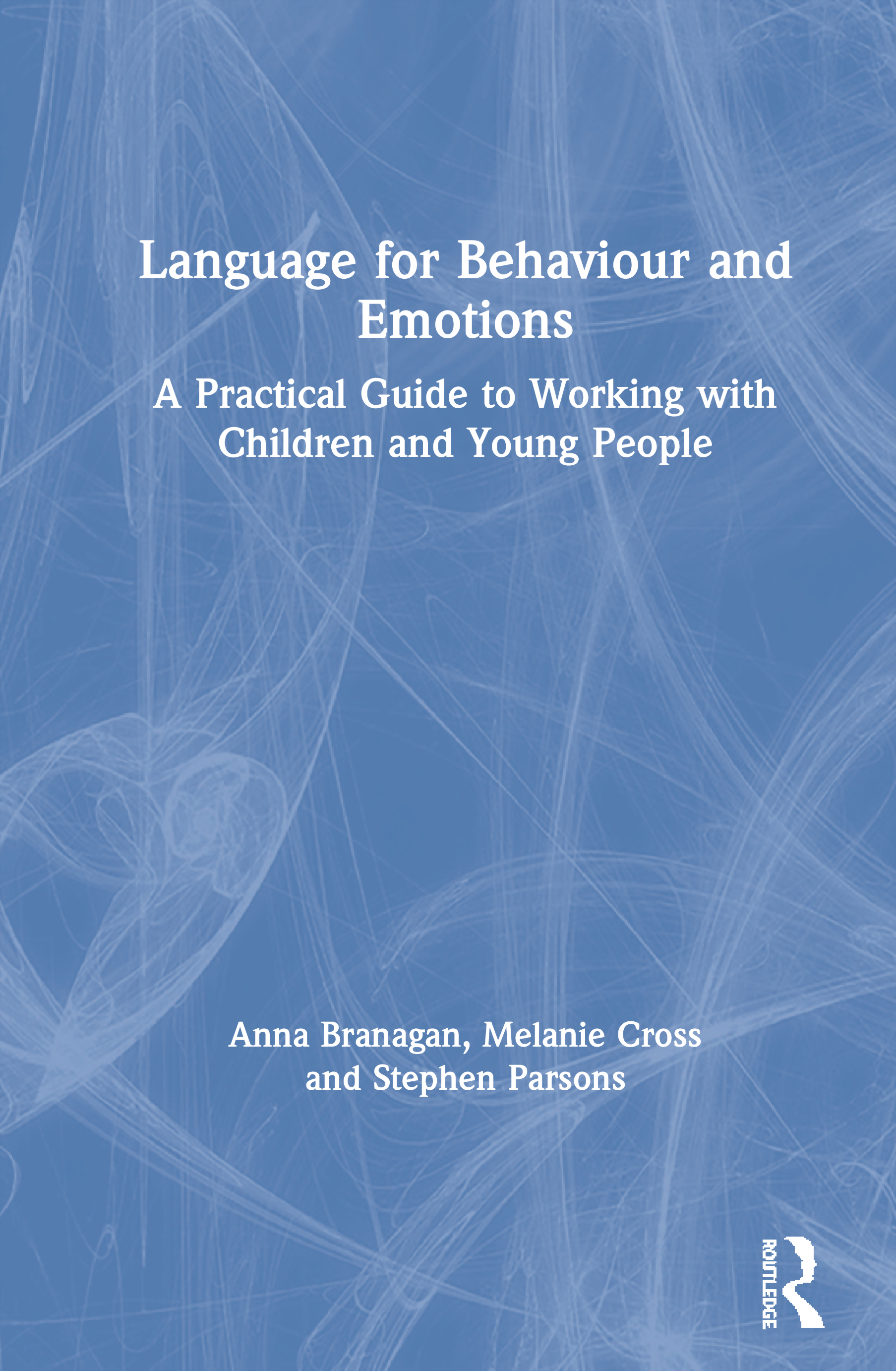 Language for Behaviour and Emotions: A Practical Guide to Working with Children and Young People, 1st Edition (Paperback) book cover