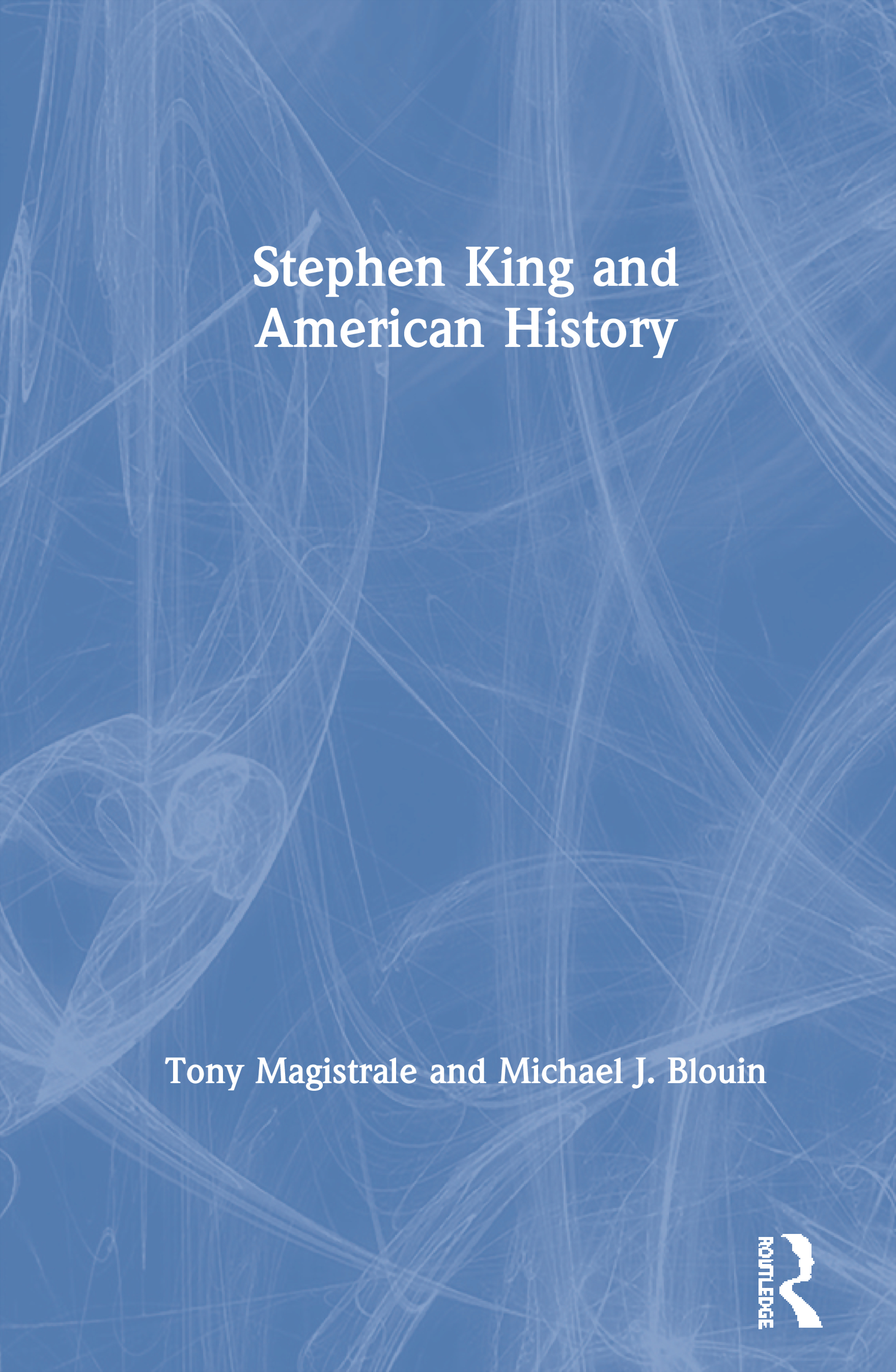 Stephen King and American History: 1st Edition (Hardback) book cover