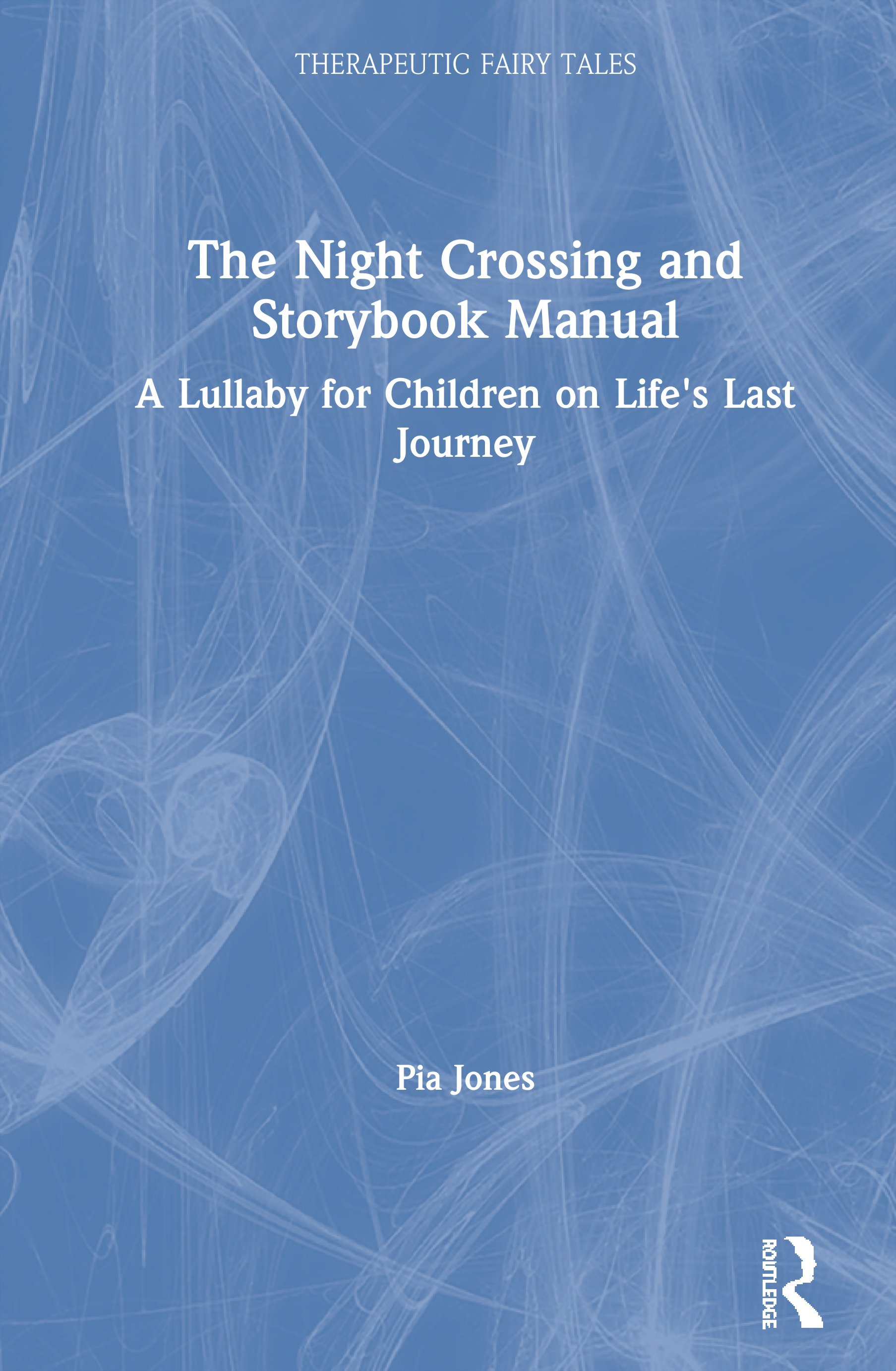 The Night Crossing and Storybook Manual: A Lullaby for Children on Life's Last Journey book cover