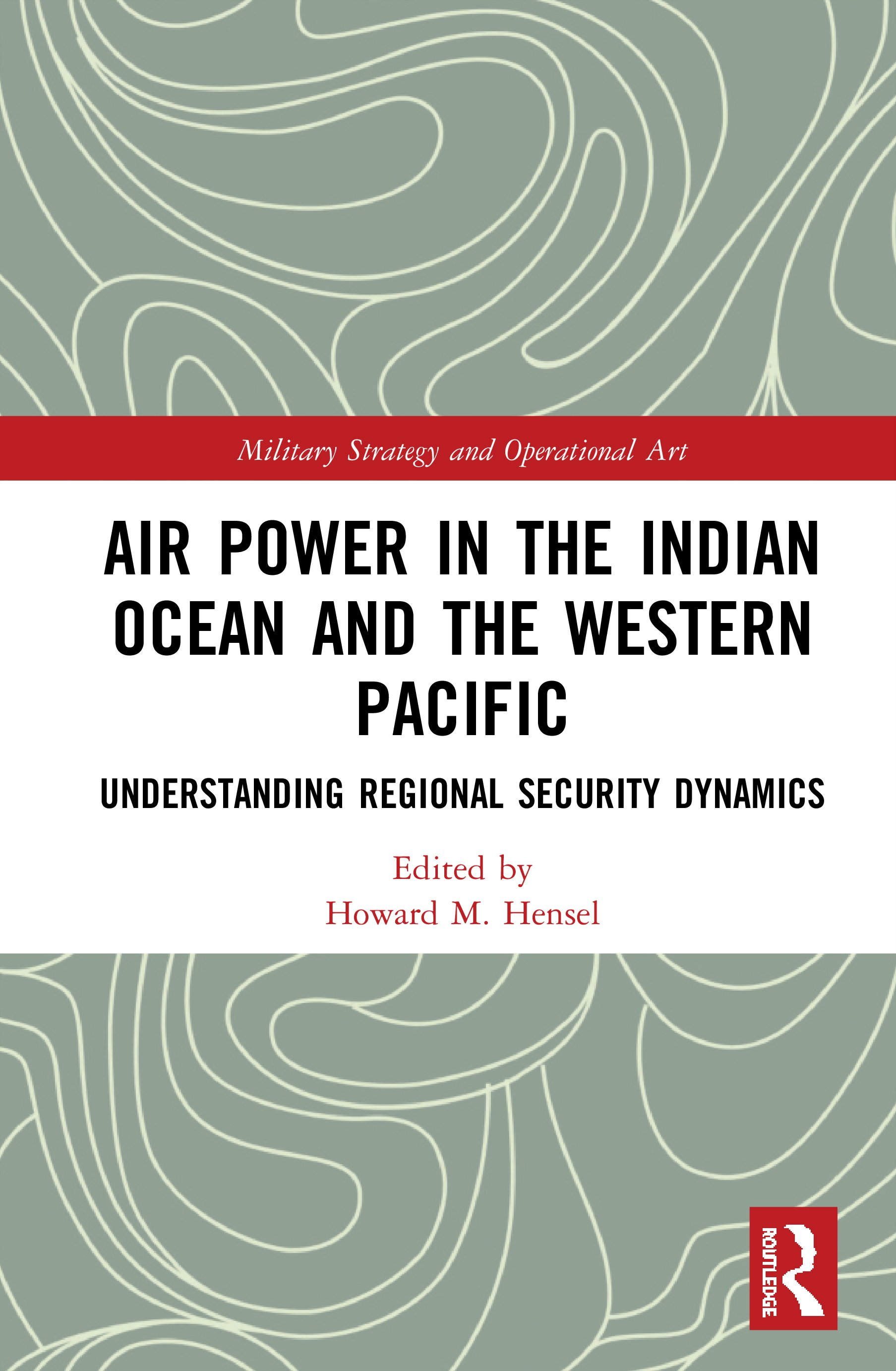Air Power in the Indian Ocean and the Western Pacific: Understanding Regional Security Dynamics book cover