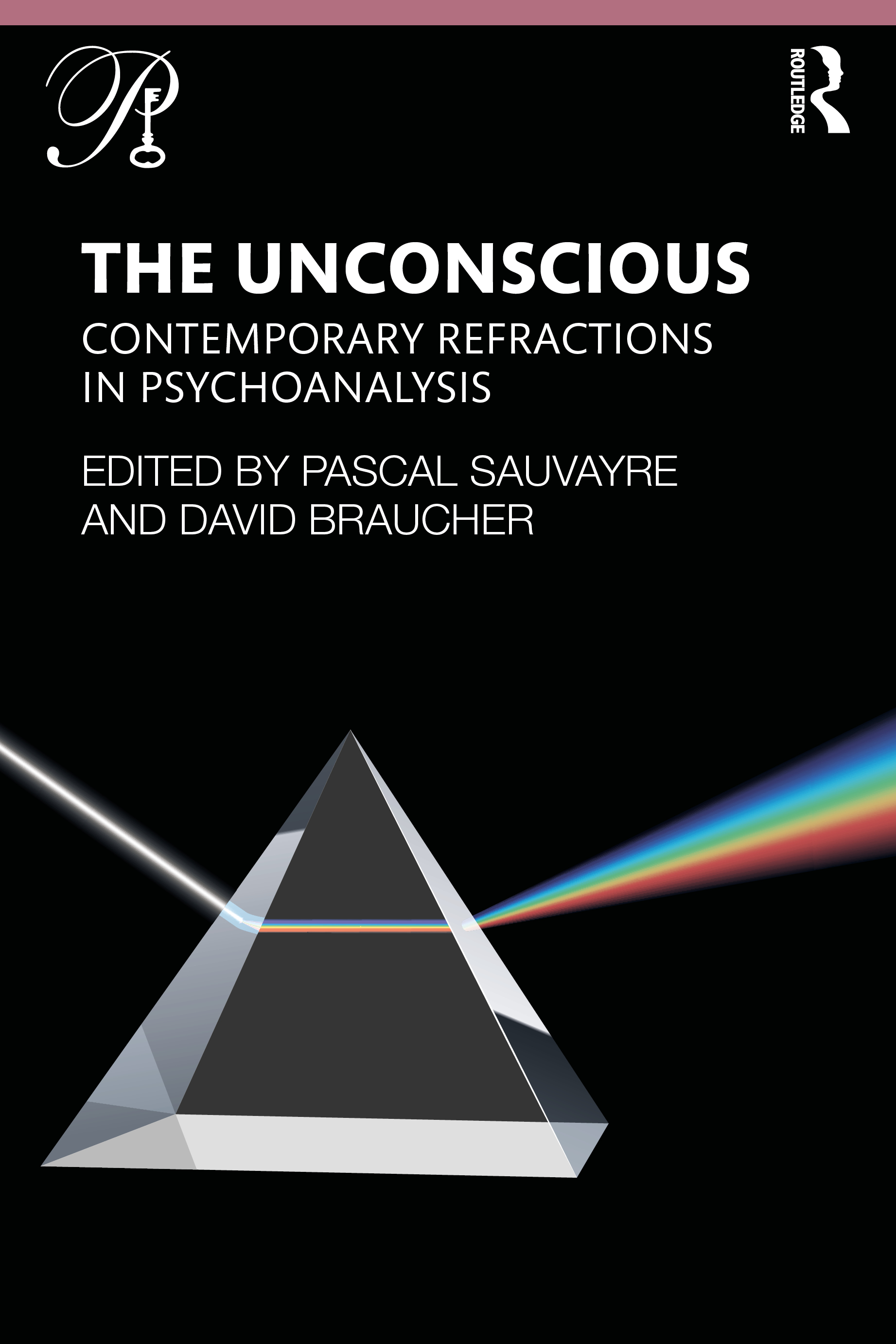 The Unconscious: Contemporary Refractions In Psychoanalysis book cover