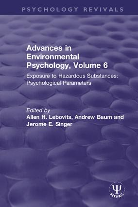 Advances in Environmental Psychology, Volume 6: Exposure to Hazardous Substances: Psychological Parameters, 1st Edition (Hardback) book cover
