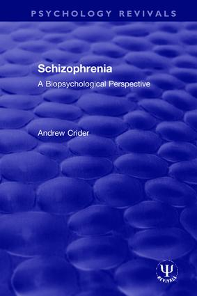 Schizophrenia: A Biopsychological Perspective, 1st Edition (Hardback) book cover
