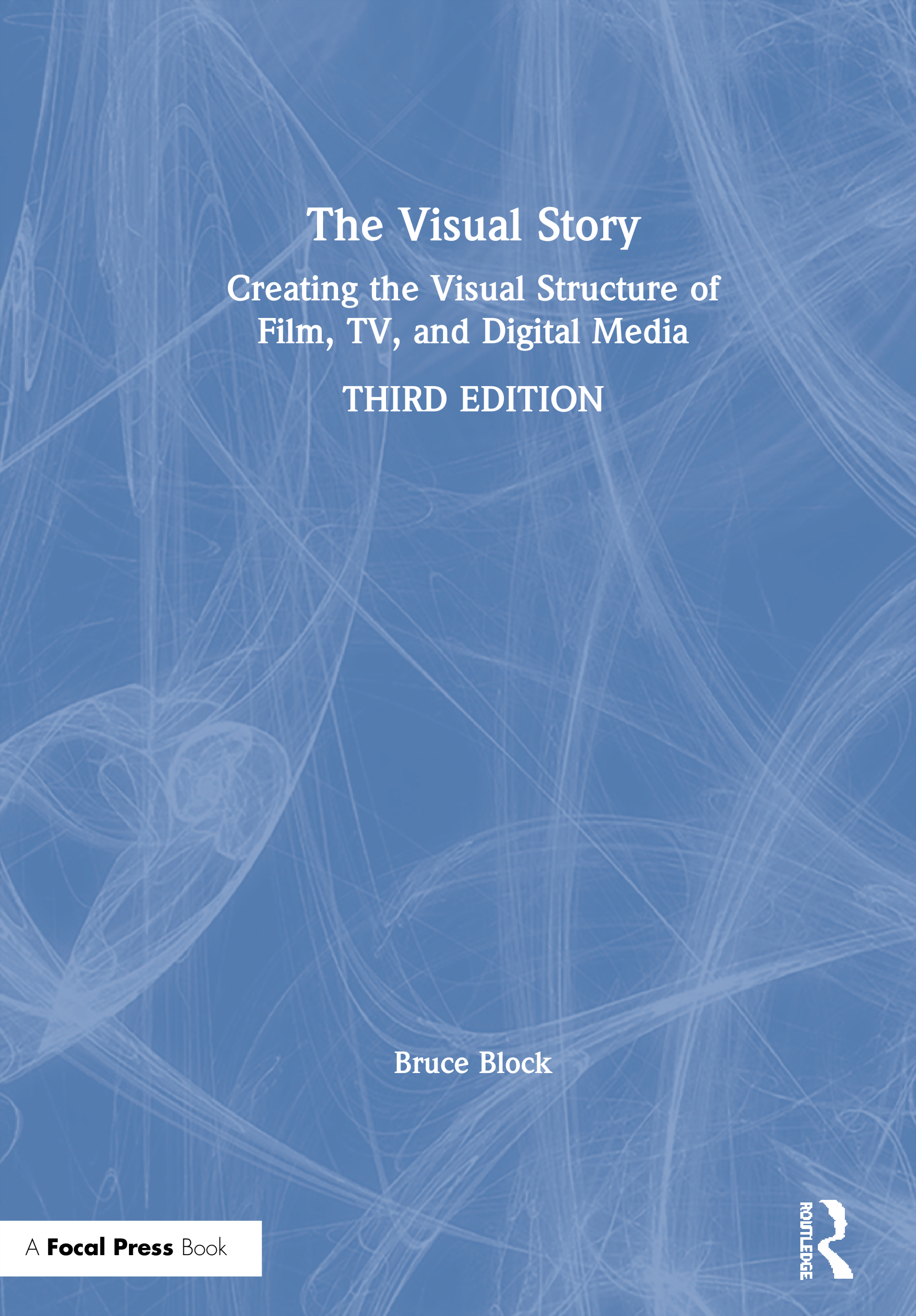 The Visual Story: Creating the Visual Structure of Film, TV and Digital Media book cover