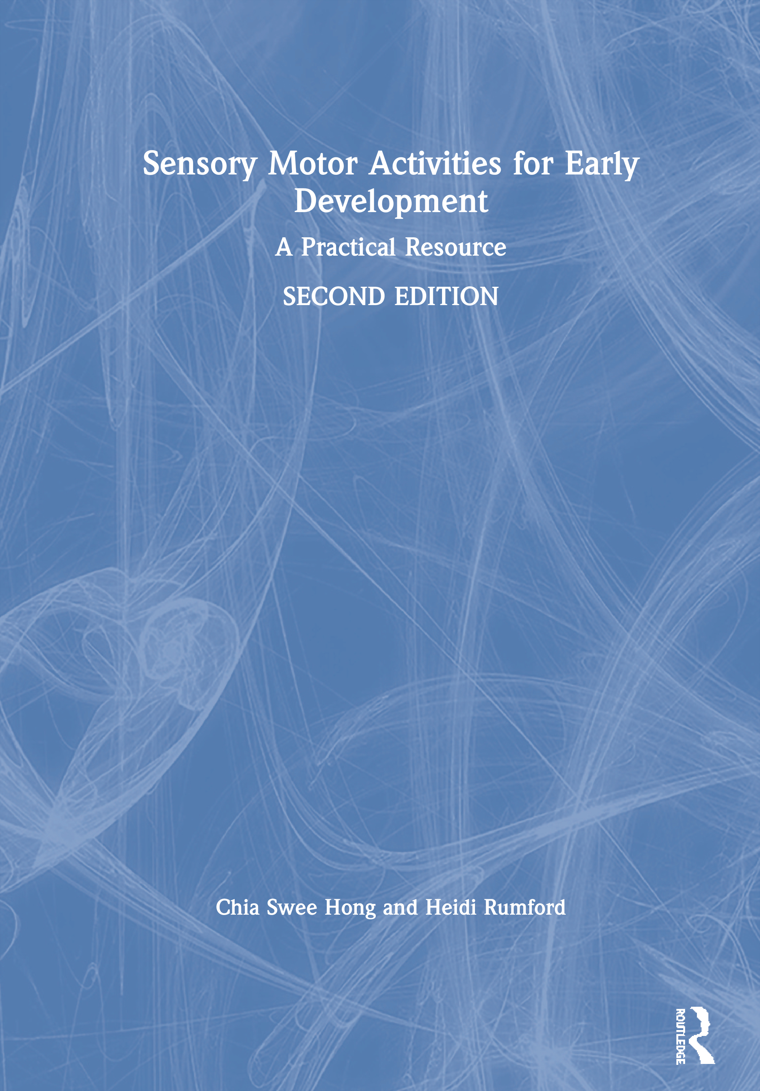 Sensory Motor Activities for Early Development: A Practical Resource, 2nd Edition (Paperback) book cover