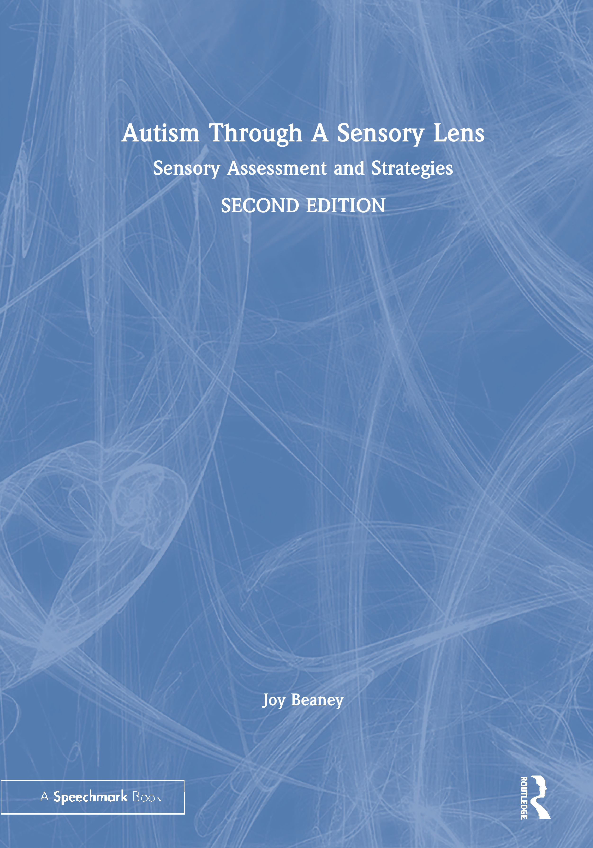 Autism Through A Sensory Lens: Sensory Assessment and Strategies, 1st Edition (Paperback) book cover