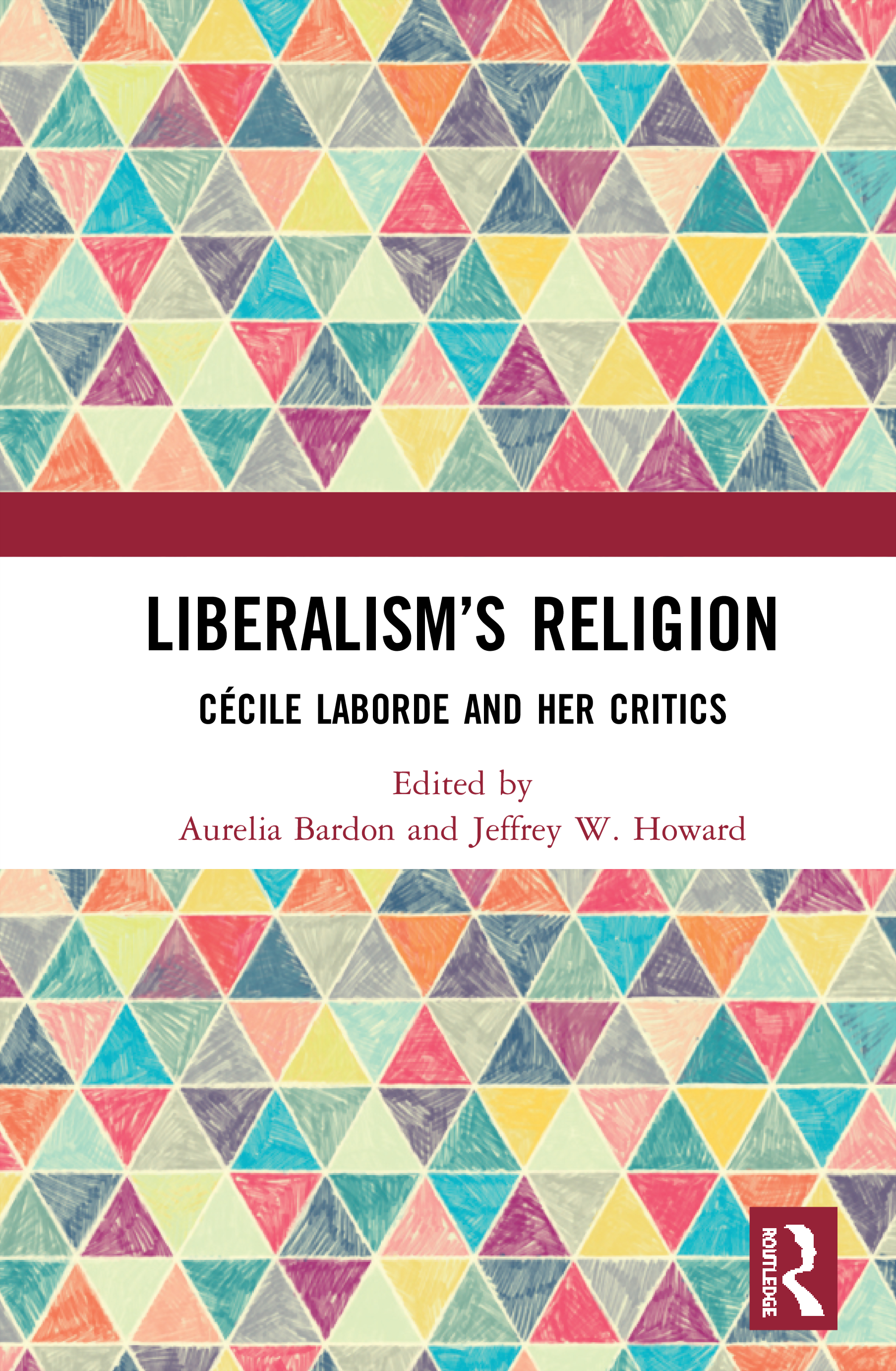 Liberalism's Religion: Cécile Laborde and Her Critics, 1st Edition (Hardback) book cover