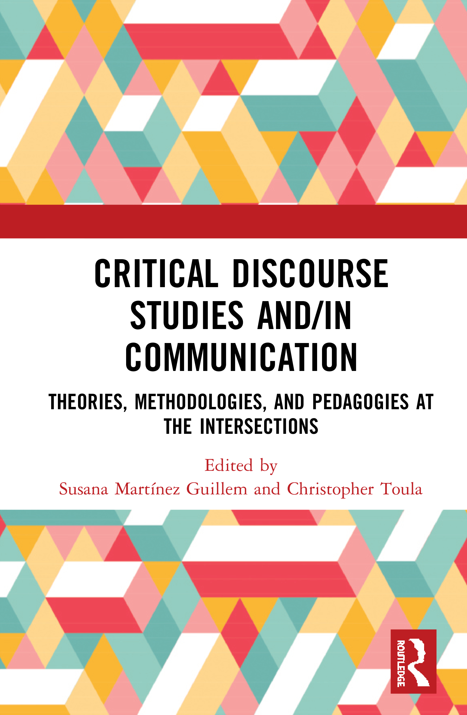Critical Discourse Studies and/in Communication: Theories, Methodologies, and Pedagogies at the Intersections, 1st Edition (Hardback) book cover