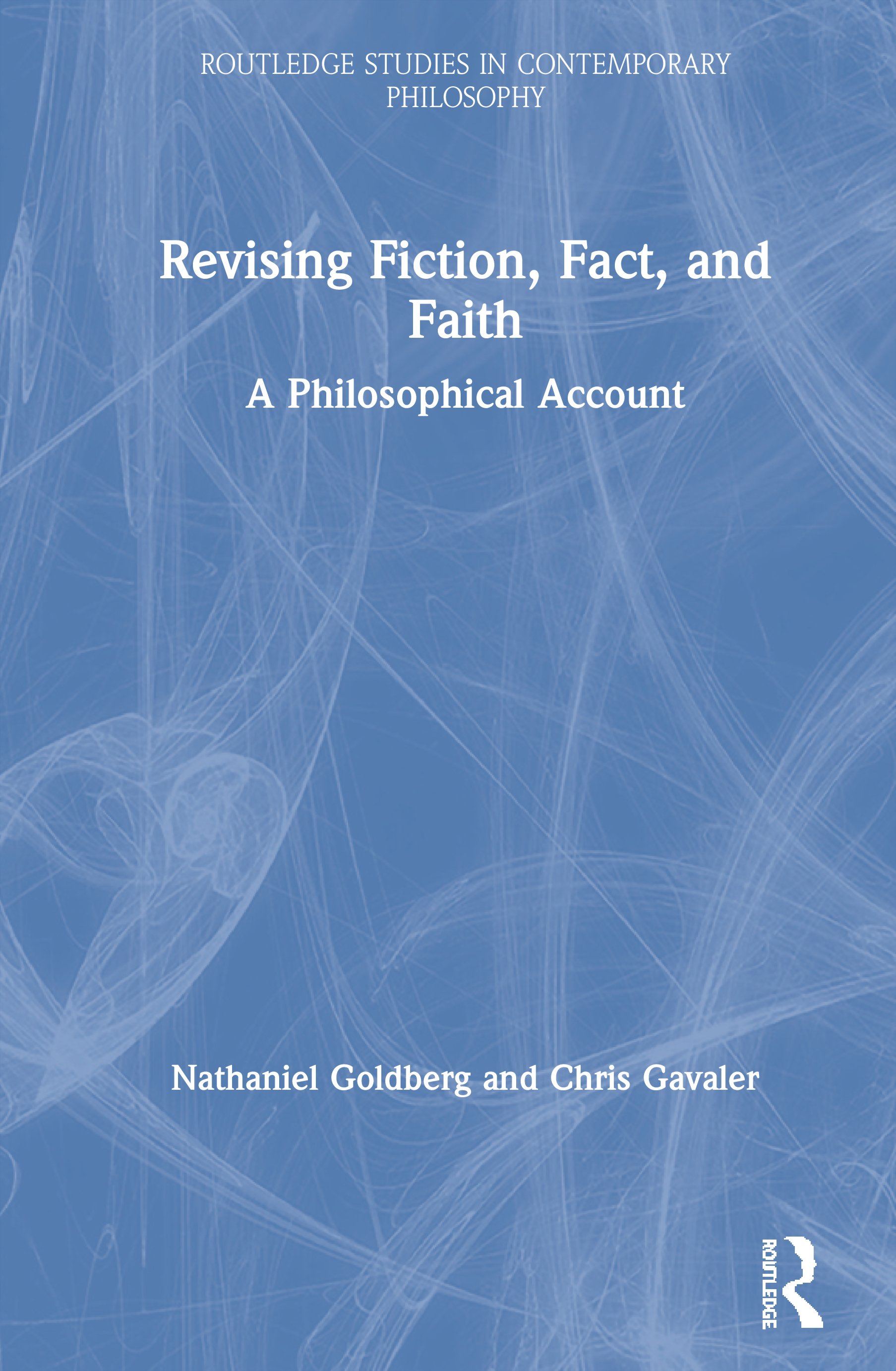 Revising Fiction, Fact, and Faith: A Philosophical Account, 1st Edition (Hardback) book cover