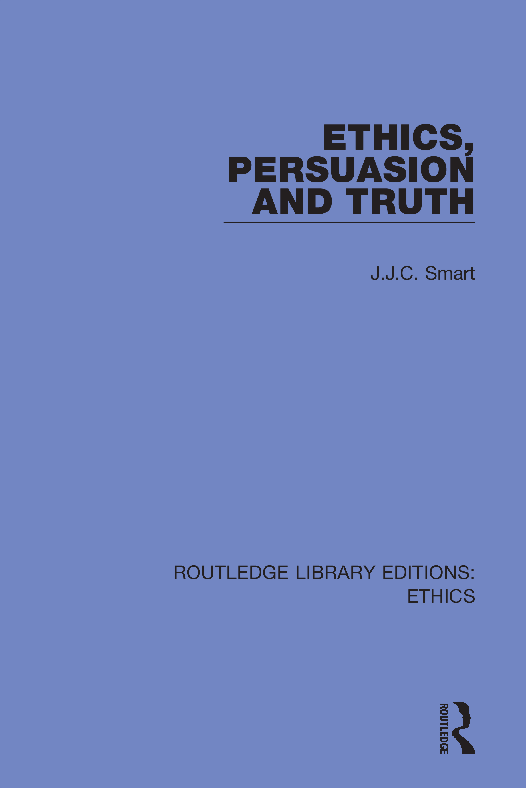 Ethics, Persuasion and Truth: 1st Edition (Hardback) book cover