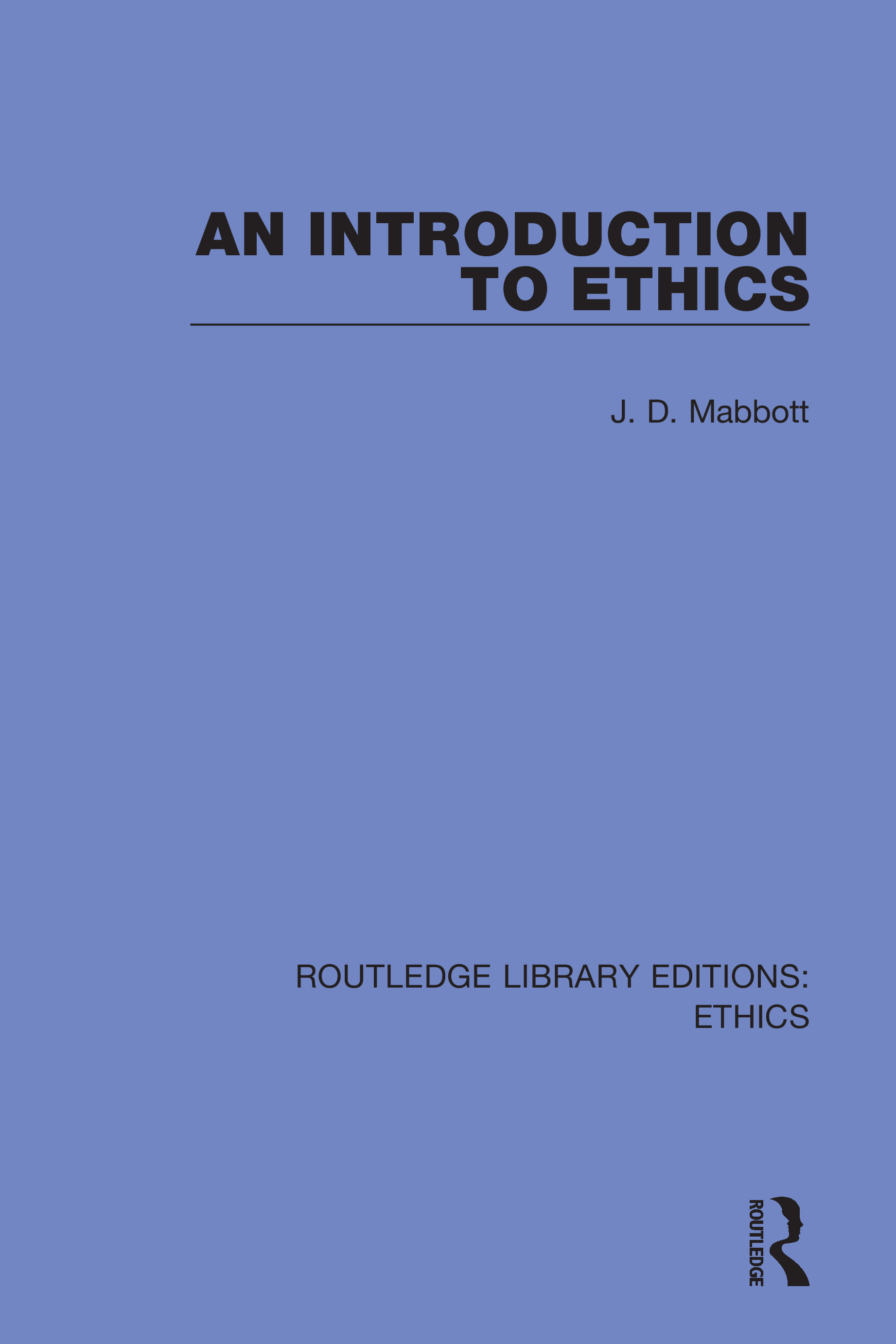 An Introduction to Ethics: 1st Edition (Hardback) book cover