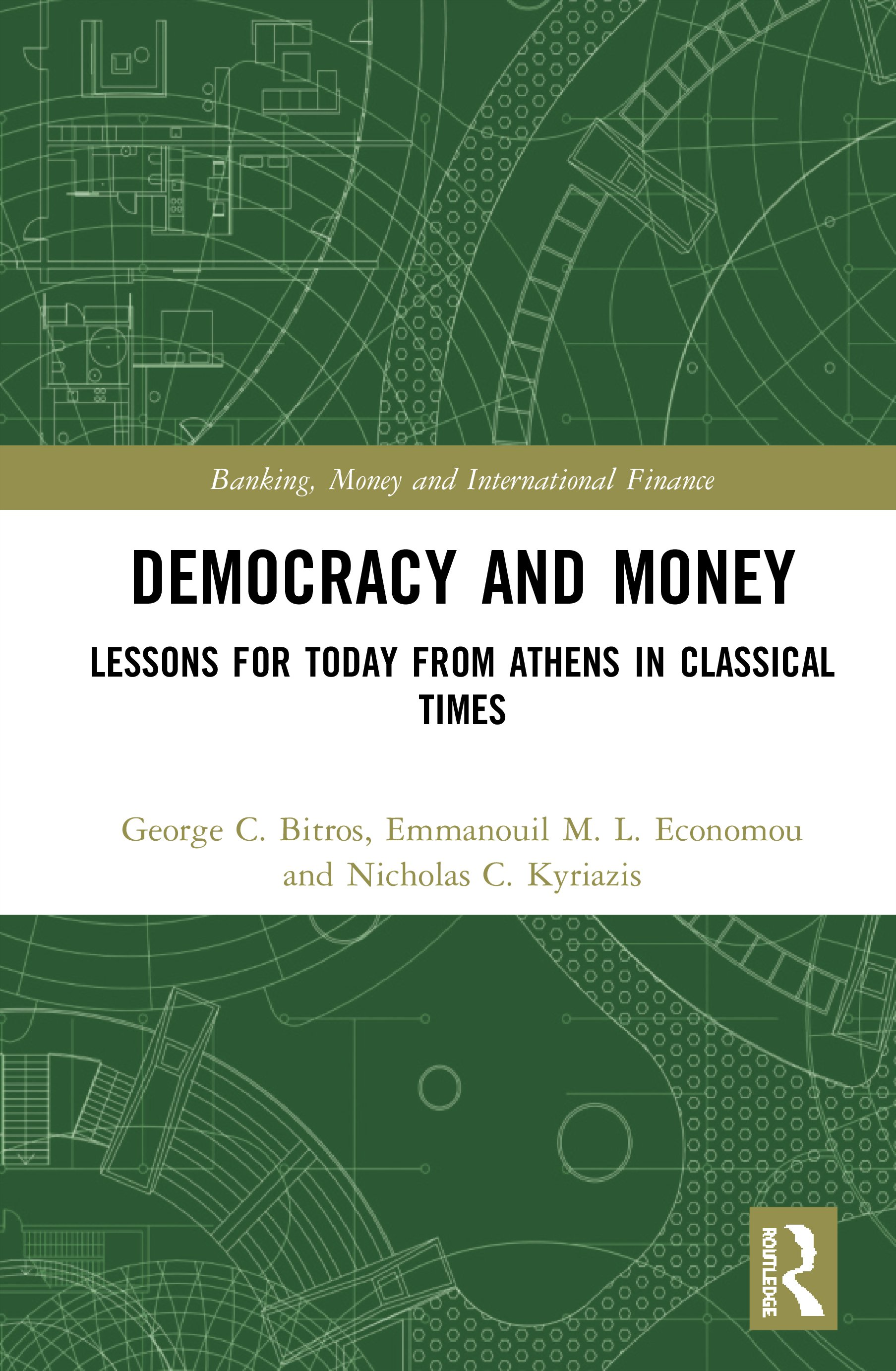 Democracy and Money: Lessons for Today from Athens in Classical Times, 1st Edition (Hardback) book cover