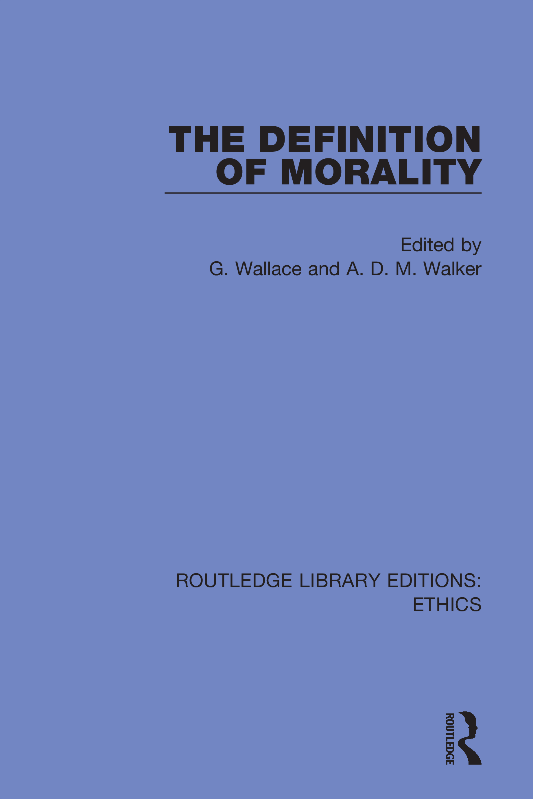 The Definition of Morality: 1st Edition (Hardback) book cover