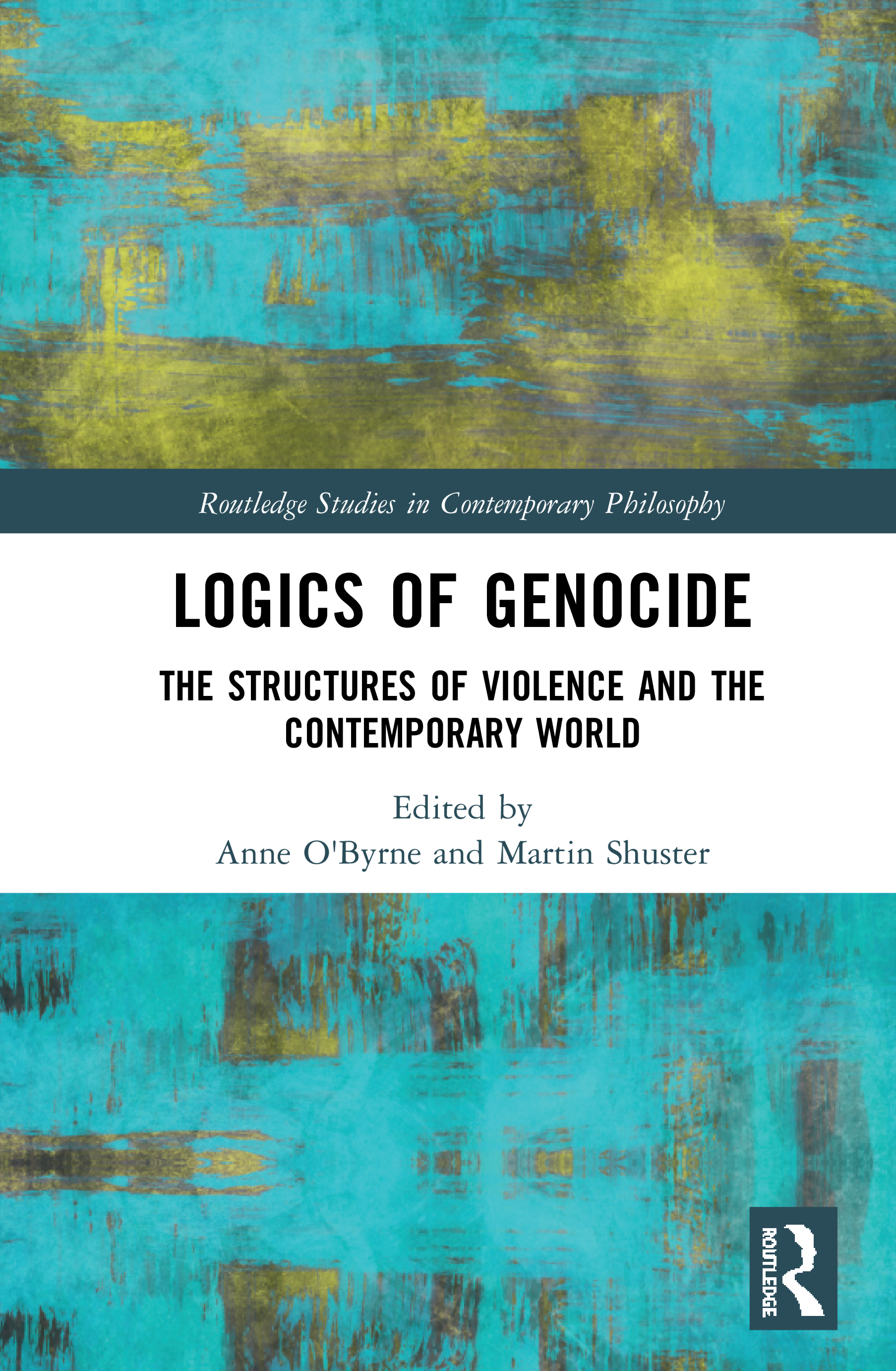 Logics of Genocide: The Structures of Violence and the Contemporary World book cover