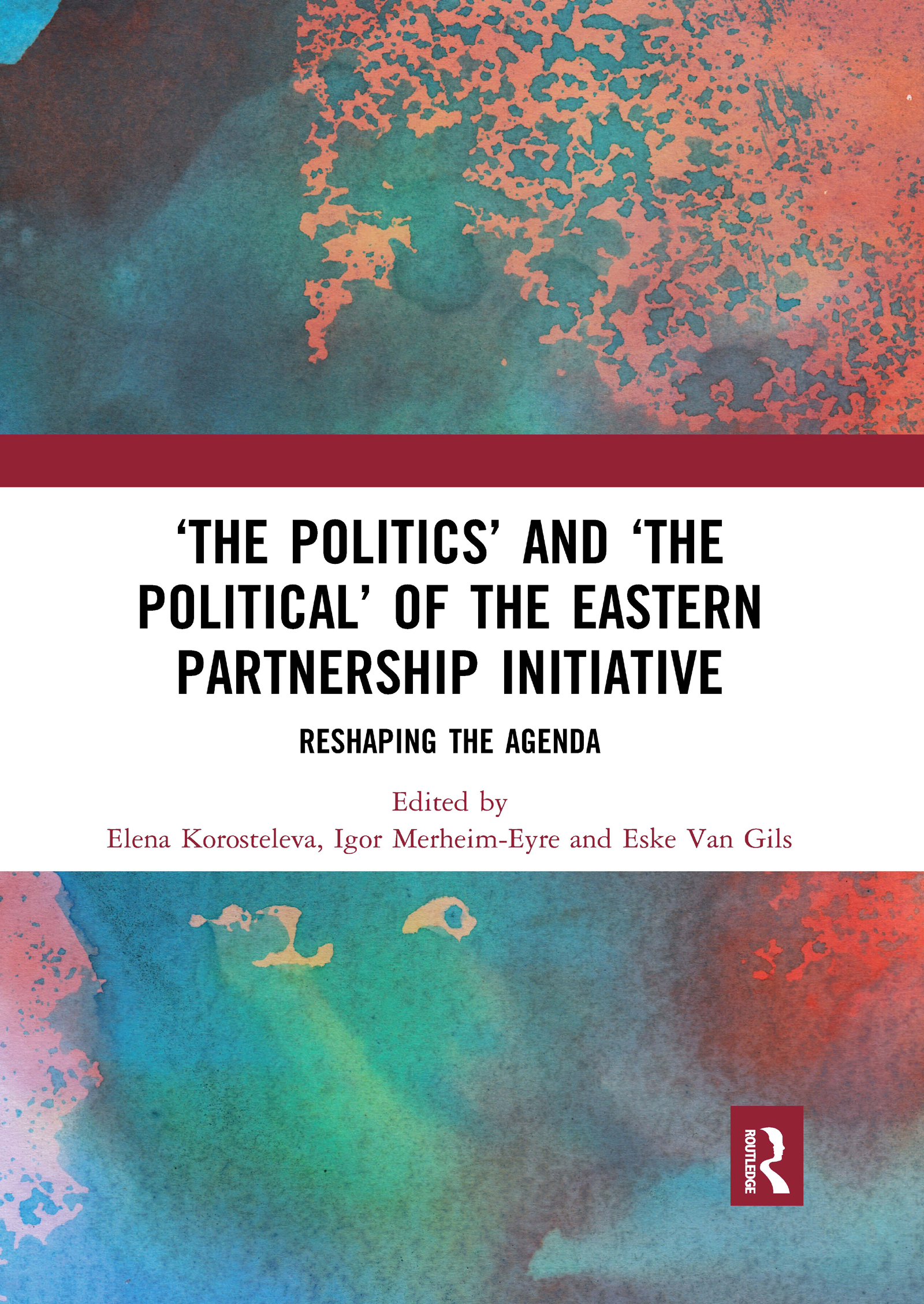 """""""The Politics"""" and """"The Political"""" of the Eastern Partnership Initiative"""