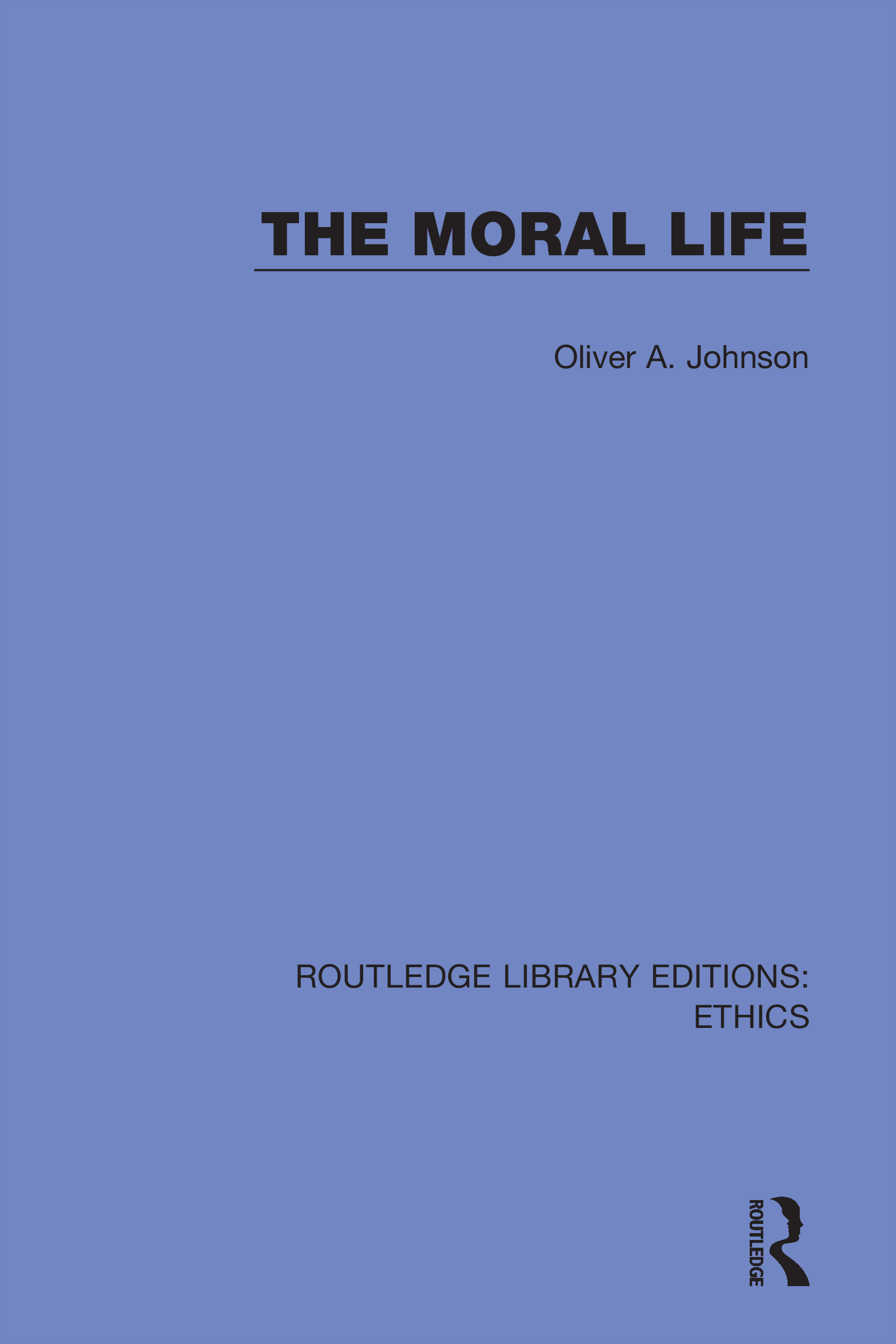 The Moral Life: 1st Edition (Hardback) book cover