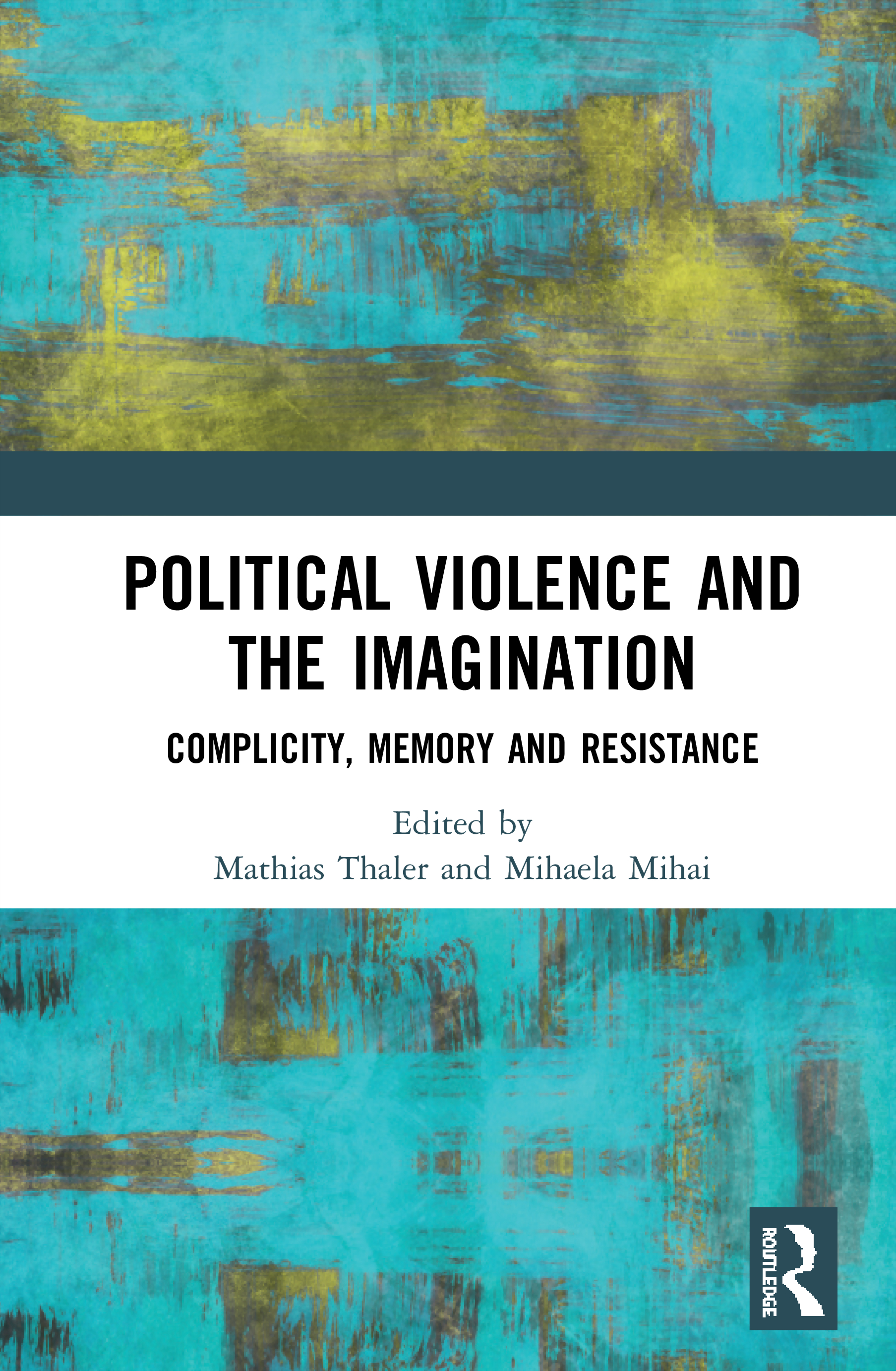 Political Violence and the Imagination: Complicity, Memory and Resistance book cover