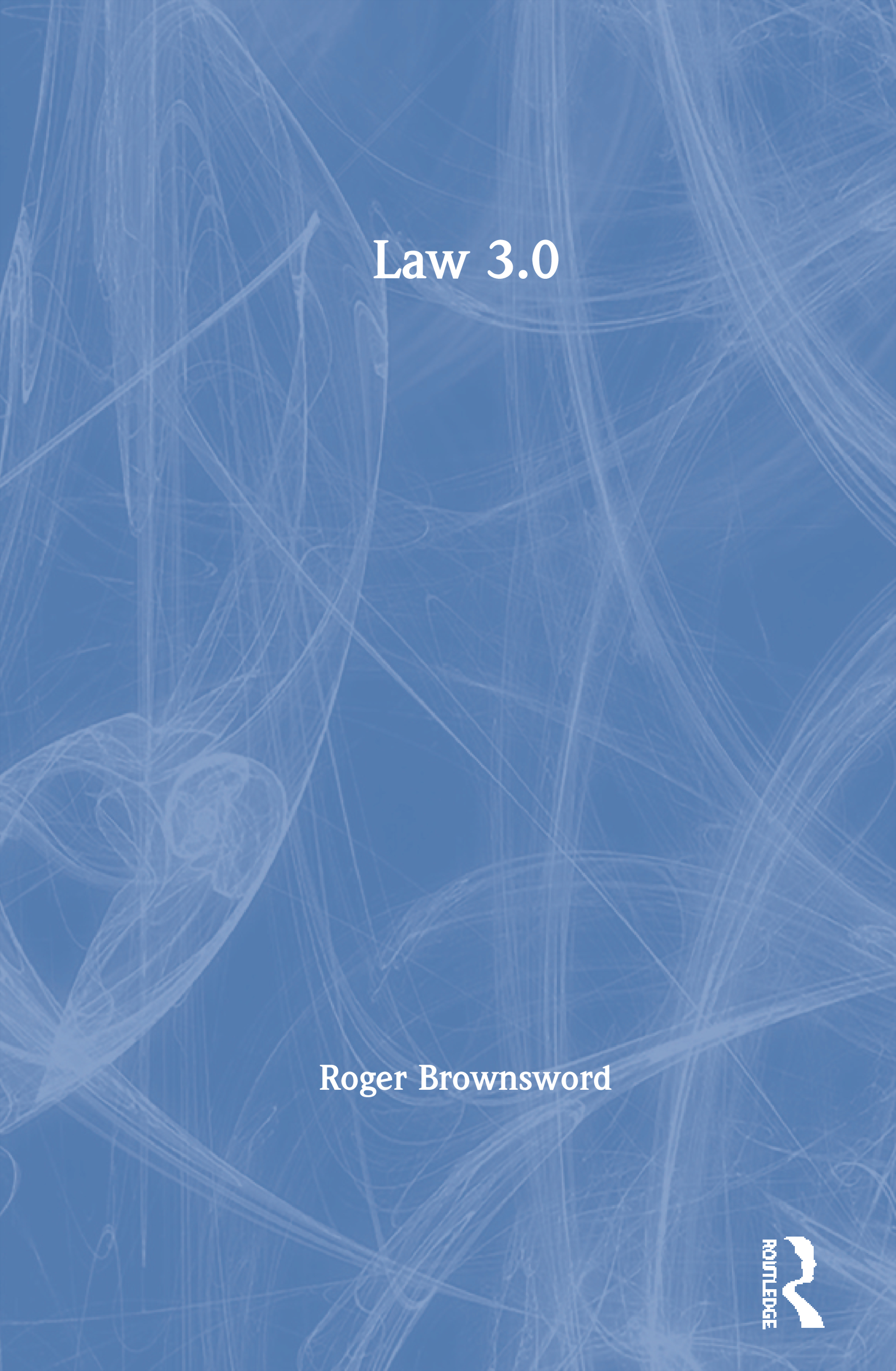 Law 3.0: Rules, Regulation and Technology, 1st Edition (Paperback) book cover
