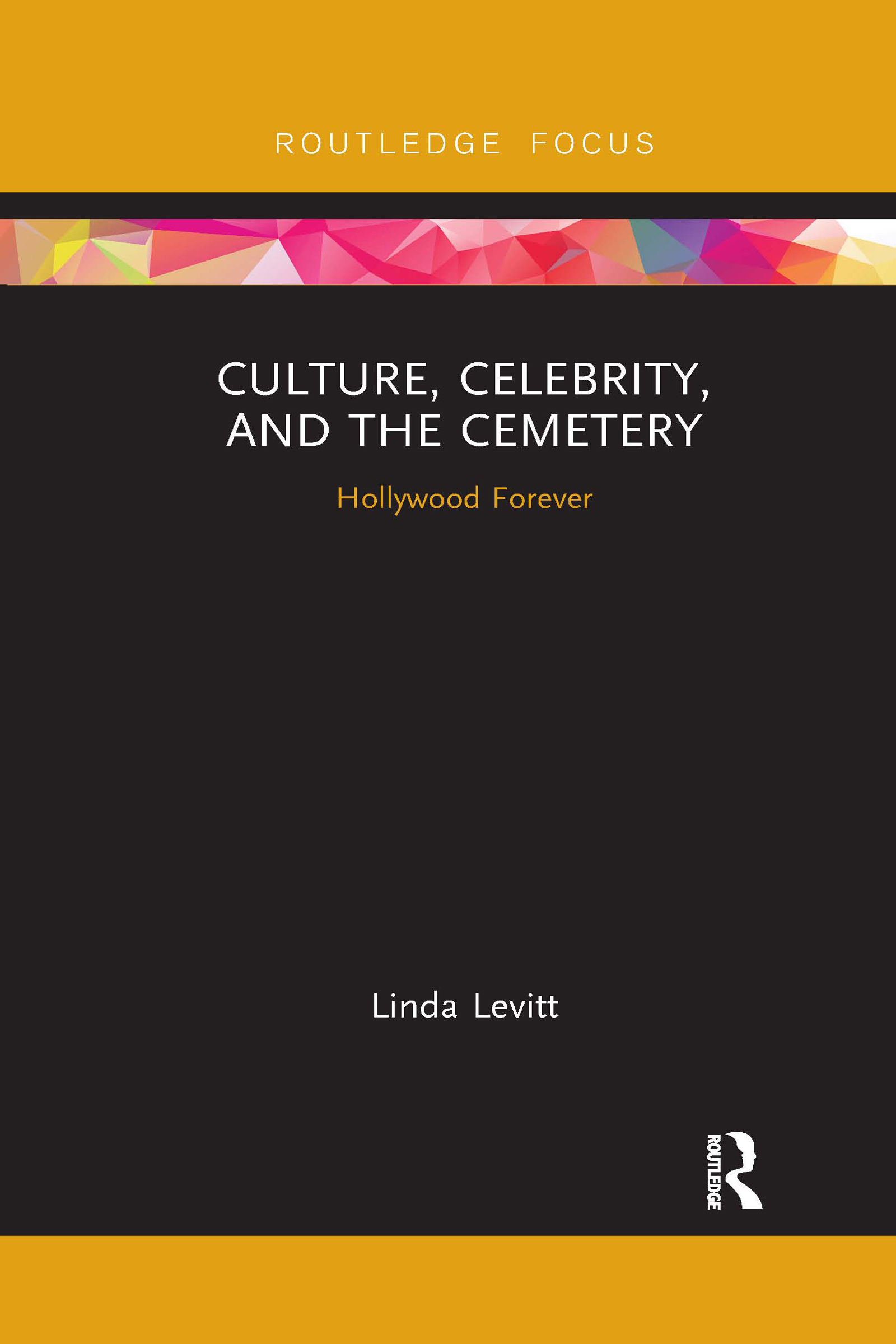 Culture, Celebrity, and the Cemetery: Hollywood Forever book cover